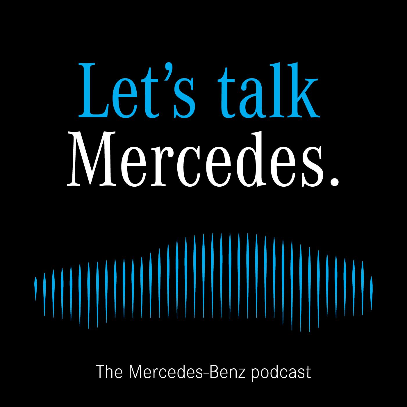 Let S Talk Mercedes Podcast Podtail