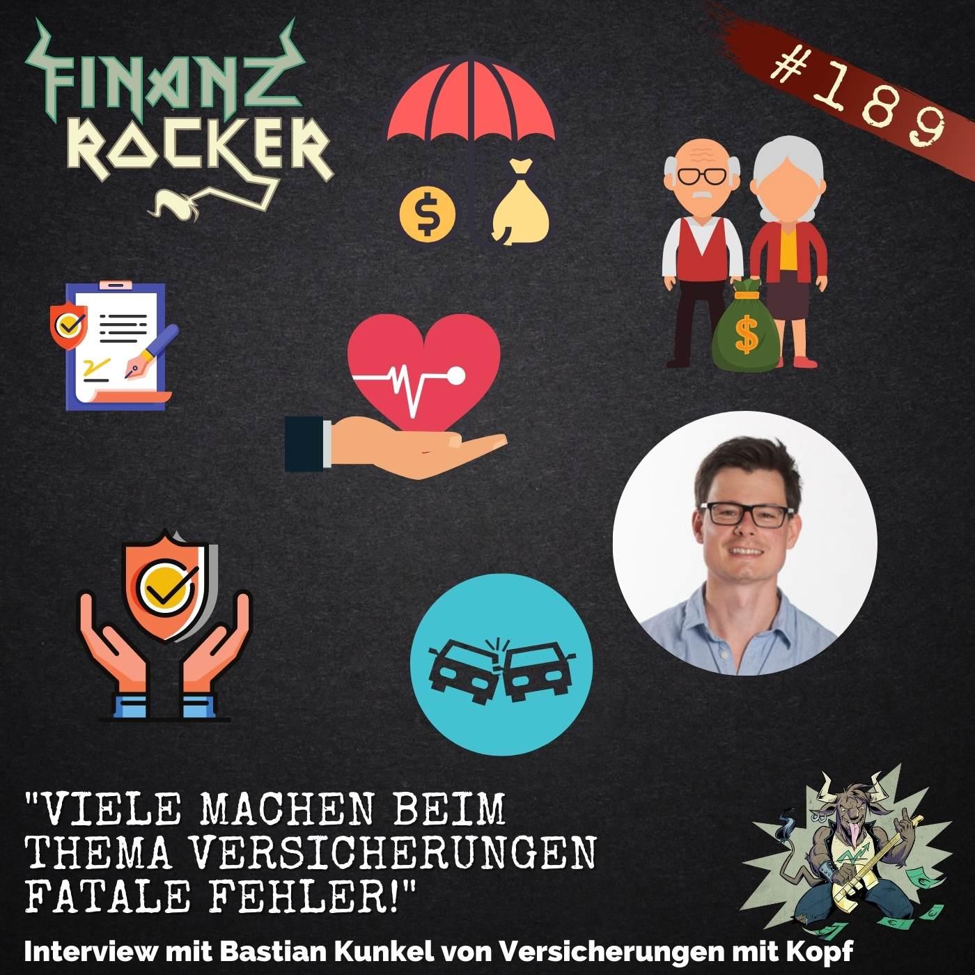 """Folge 189: """"Viele machen bei Versicherungen fatale Fehler!"""" - Interview mit Bastian Kunkel / Versicherungen mit Kopf"""