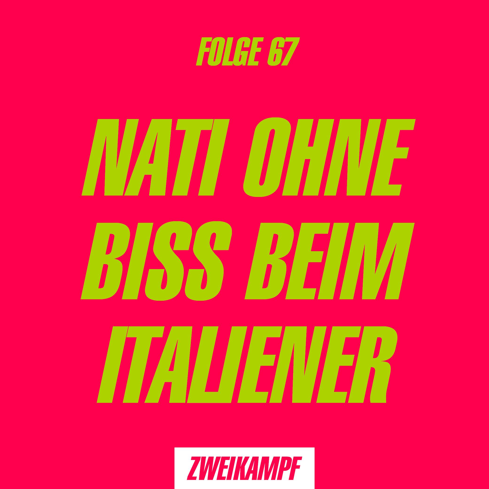 Folge 67: Nati ohne Biss beim Italiener