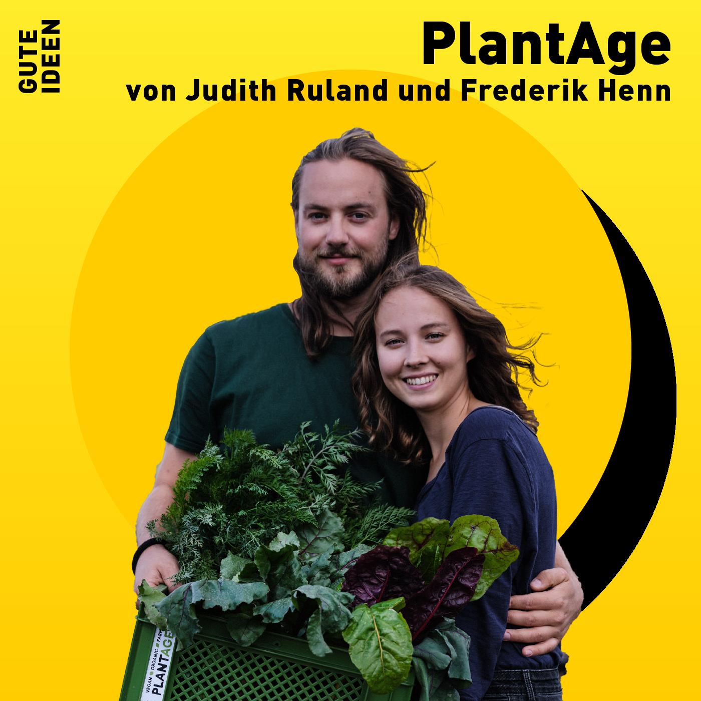 #18 PlantAge: Wie wird Landwirtschaft wieder grün und transparent?