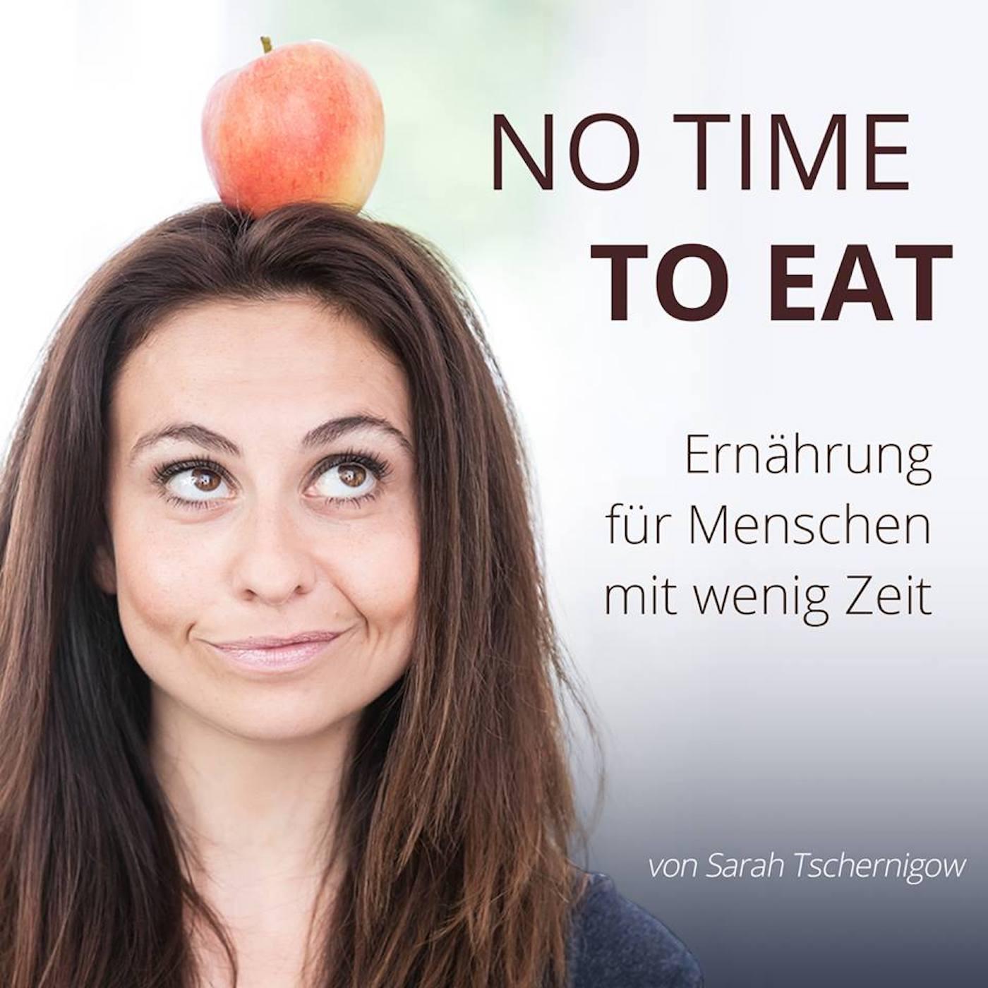 NO TIME TO EAT - Ernährung für Menschen mit wenig Zeit