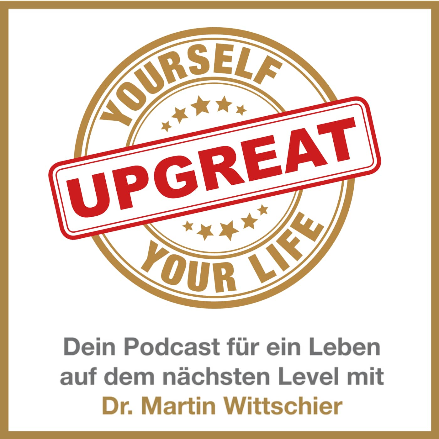 Upgreat yourself  Upgreat your life   Podcast Addict