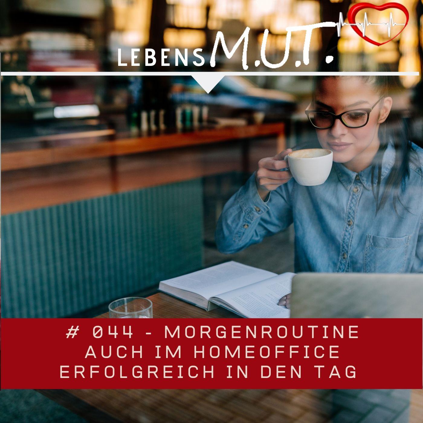 21 Deine Morgenroutine – Lebensmut Podcast – Podcast – Podtail