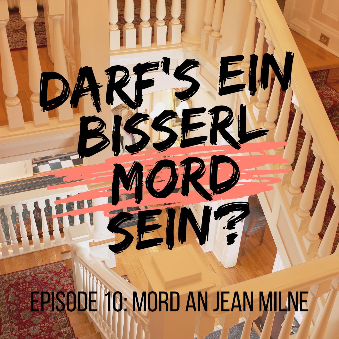 Episode 10: Mord an Jean Milne - UNGELÖST