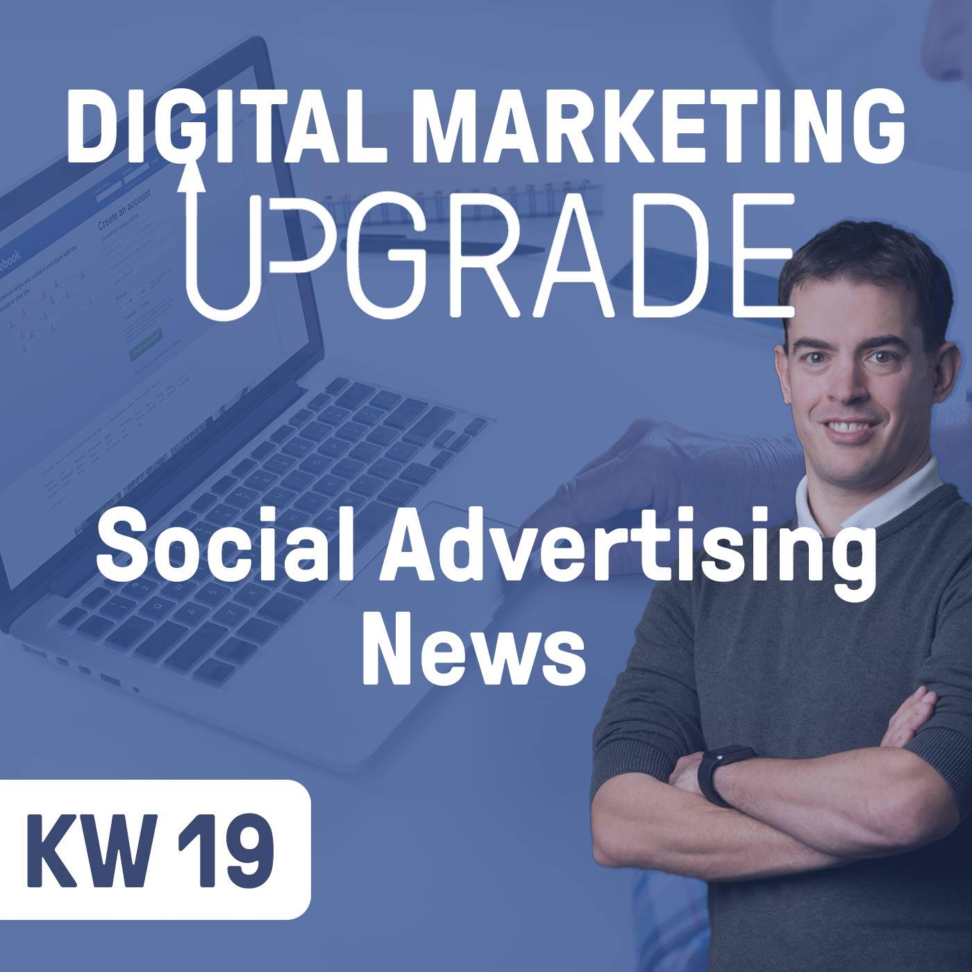 Social Advertising News - KW 19