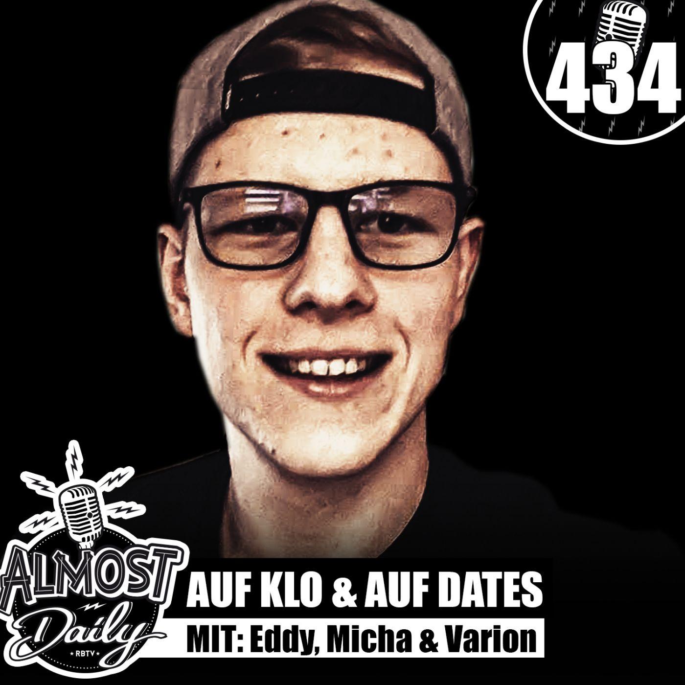 #434   Varion, Eddy & Micha sind auf Klo und auf Dates