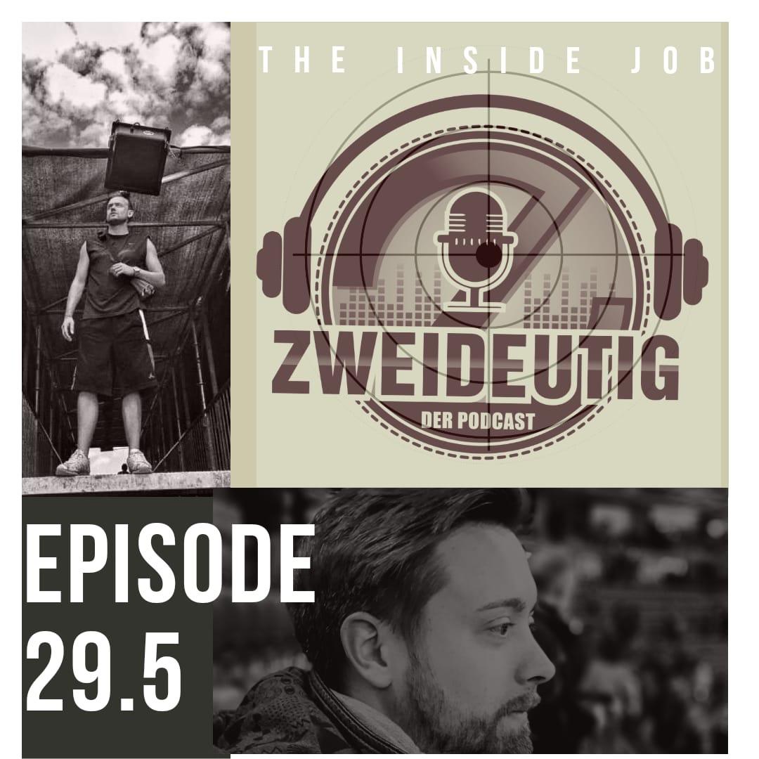 Episode 29.5 - Der Inside Job