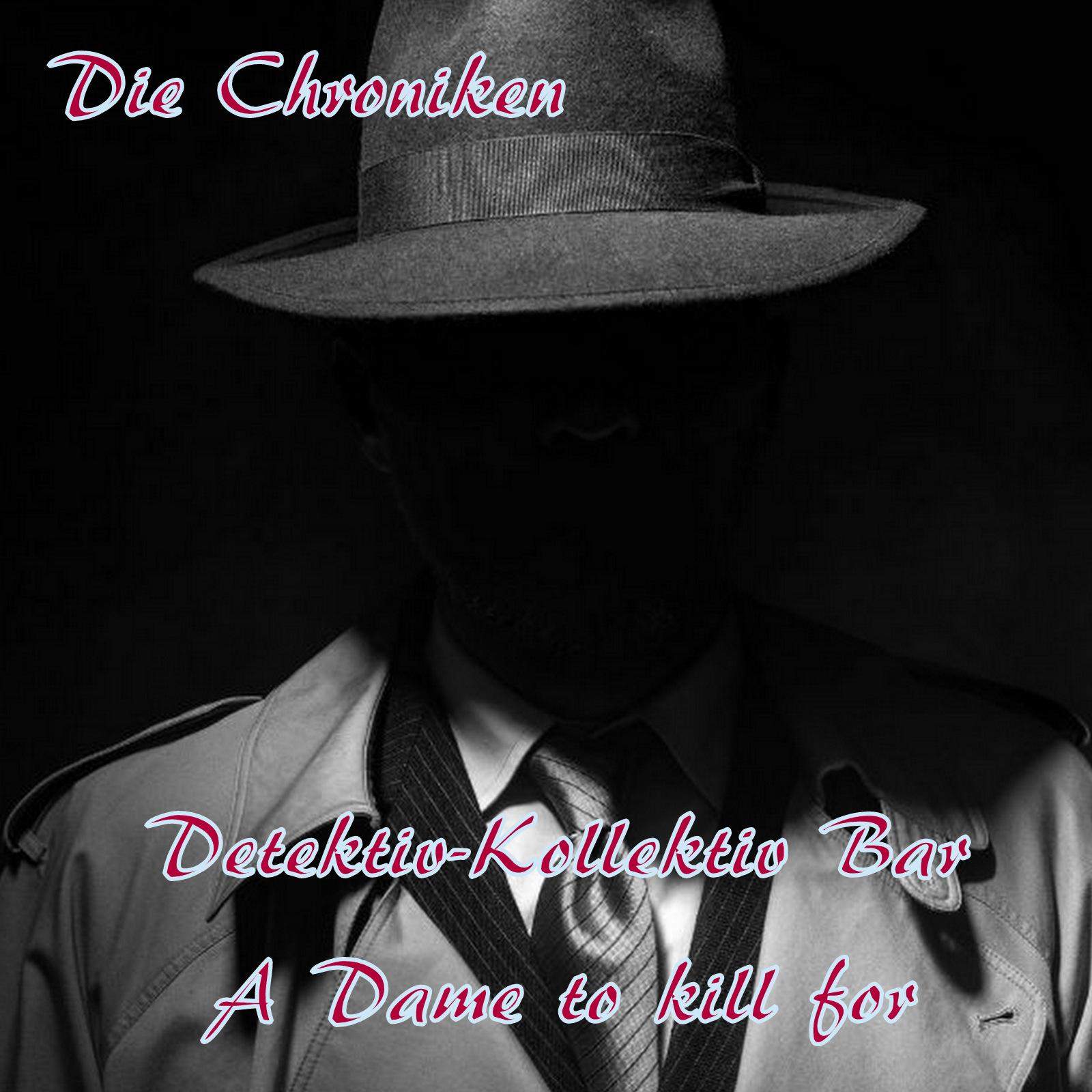 Detektiv-Kollektiv Bar - A Dame to kill for
