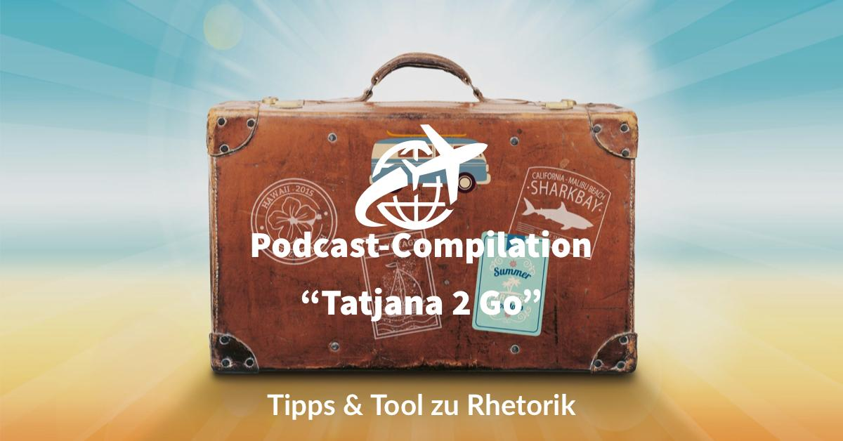 "Podcast-Compilation: ""Tatjana 2 Go"" 2020!"