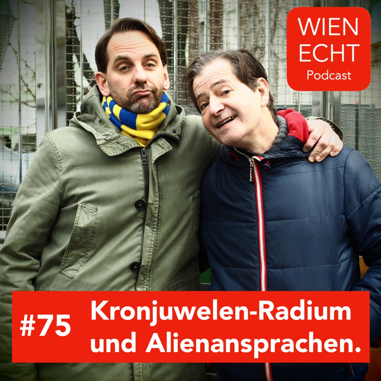 #75 - Kronjuwelen-Radium und Alienansprachen.