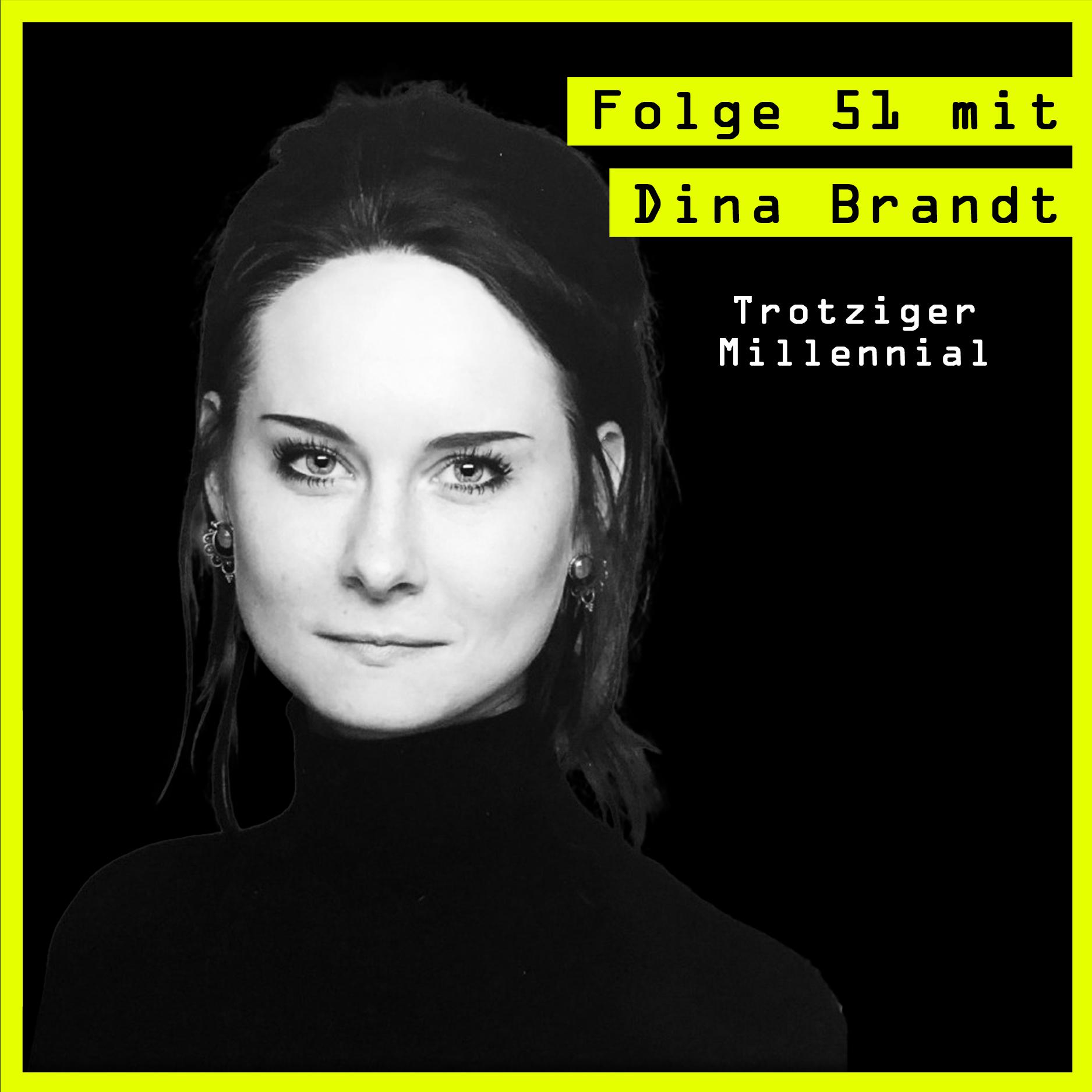 #51 mit Dina Brandt (Trotziger Millennial) über fluchen, tanzen und Herzensthemen