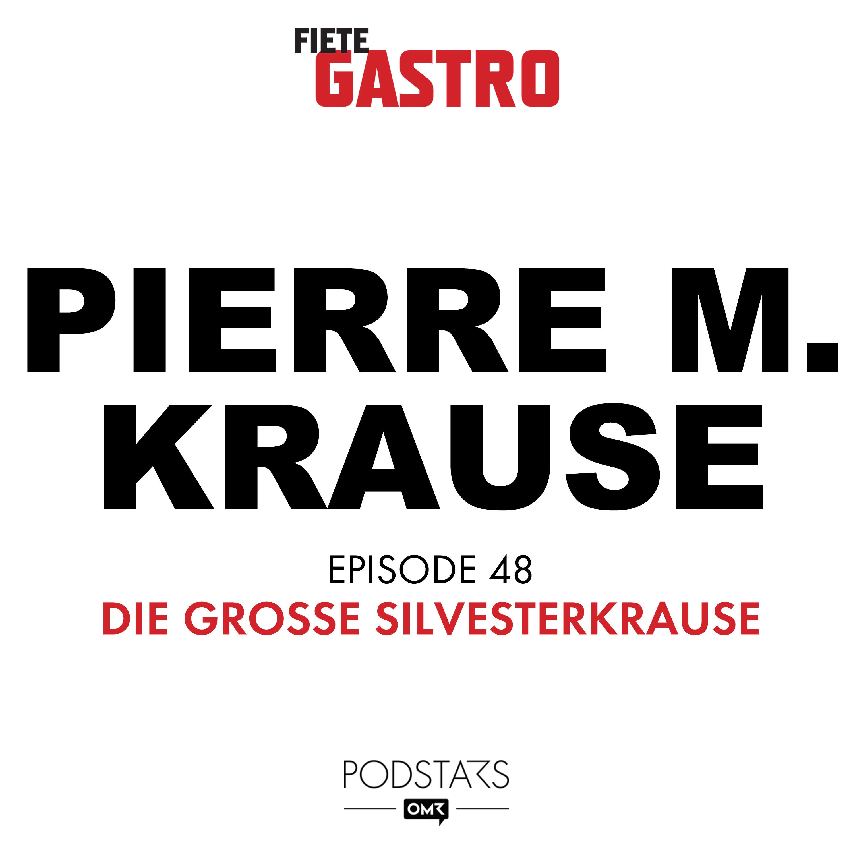 #48 Die große Silvesterkrause - mit Pierre M. Krause