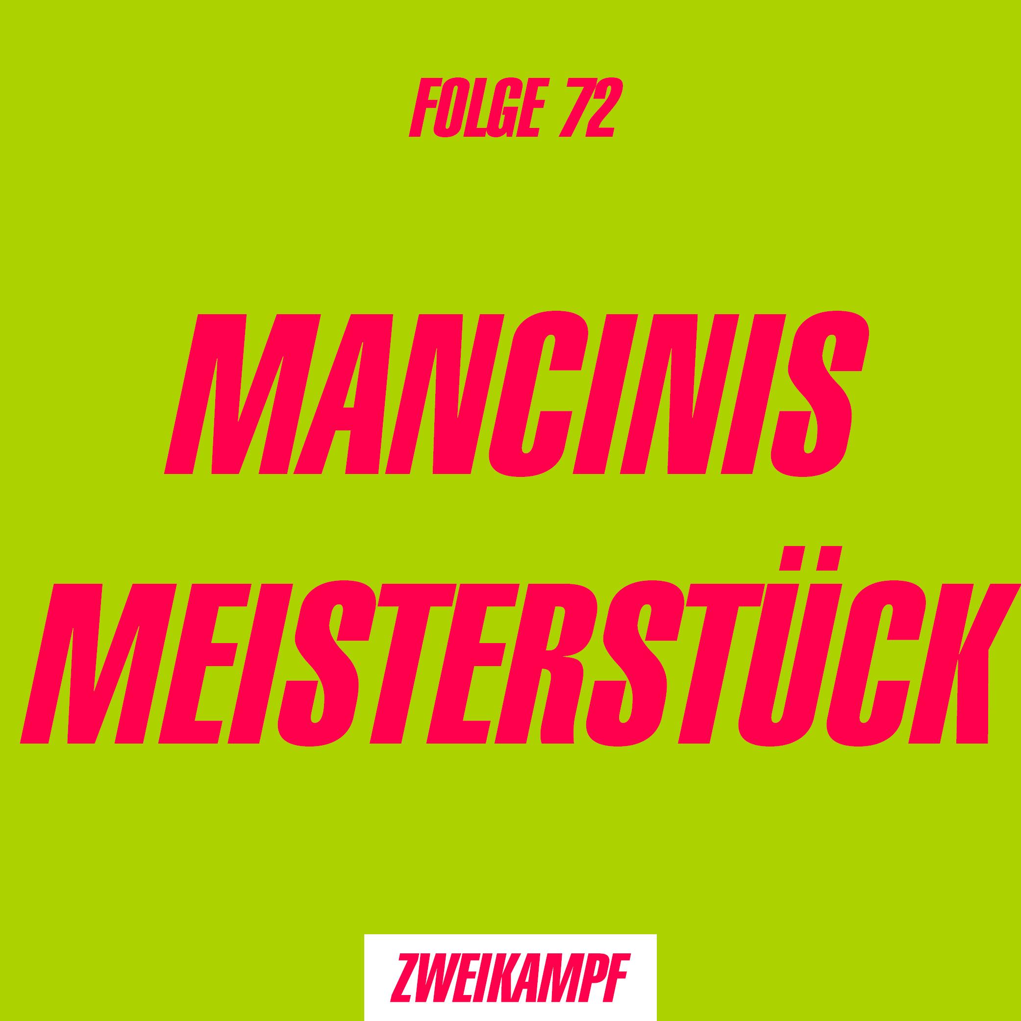 Folge 72: Manicinis Meisterstück