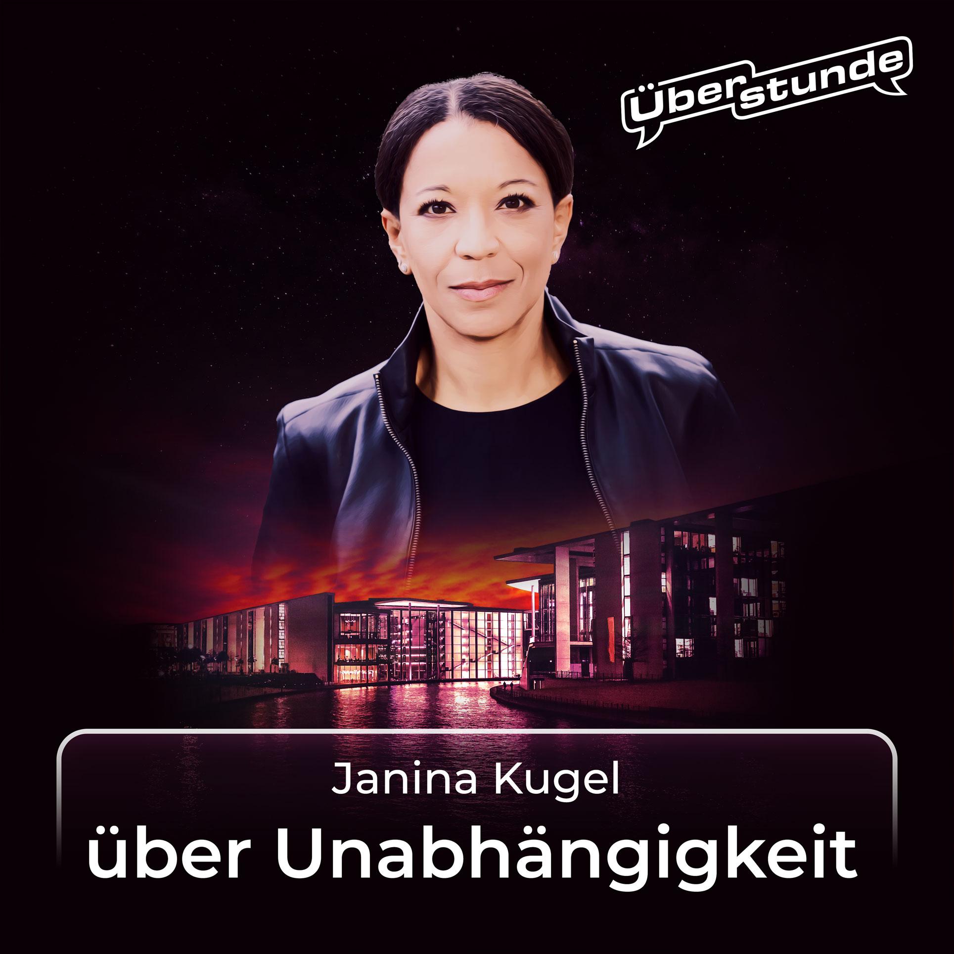 """#02 Janina Kugel über """"Unabhängigkeit"""""""