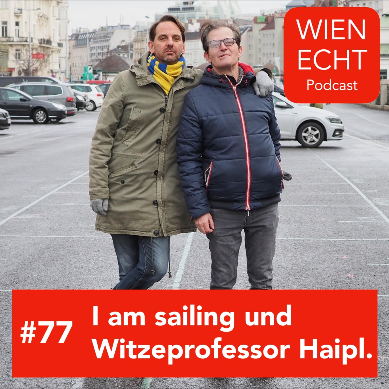 #77 - I am Sailing und Witzeprofessor Haipl.