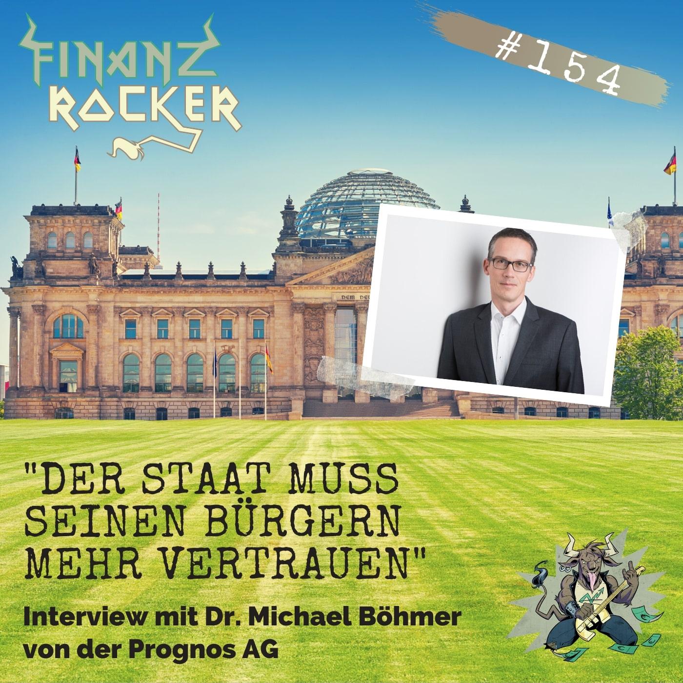"""Folge 154: """"Der Staat muss seinen Bürgern mehr vertrauen"""" - Interview mit Dr. Michael Böhmer von der Prognos AG"""