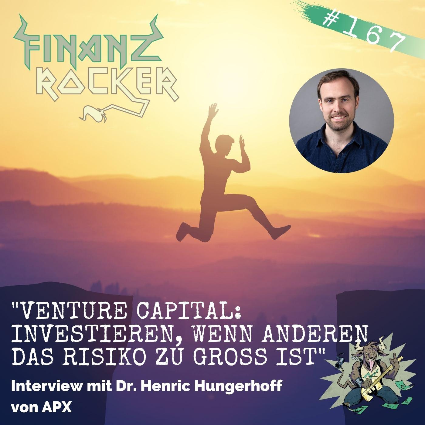 Folge 167: Venture Capital: Investieren, wenn anderen das Risiko zu groß ist - Interview mit Henric Hungerhoff von APX