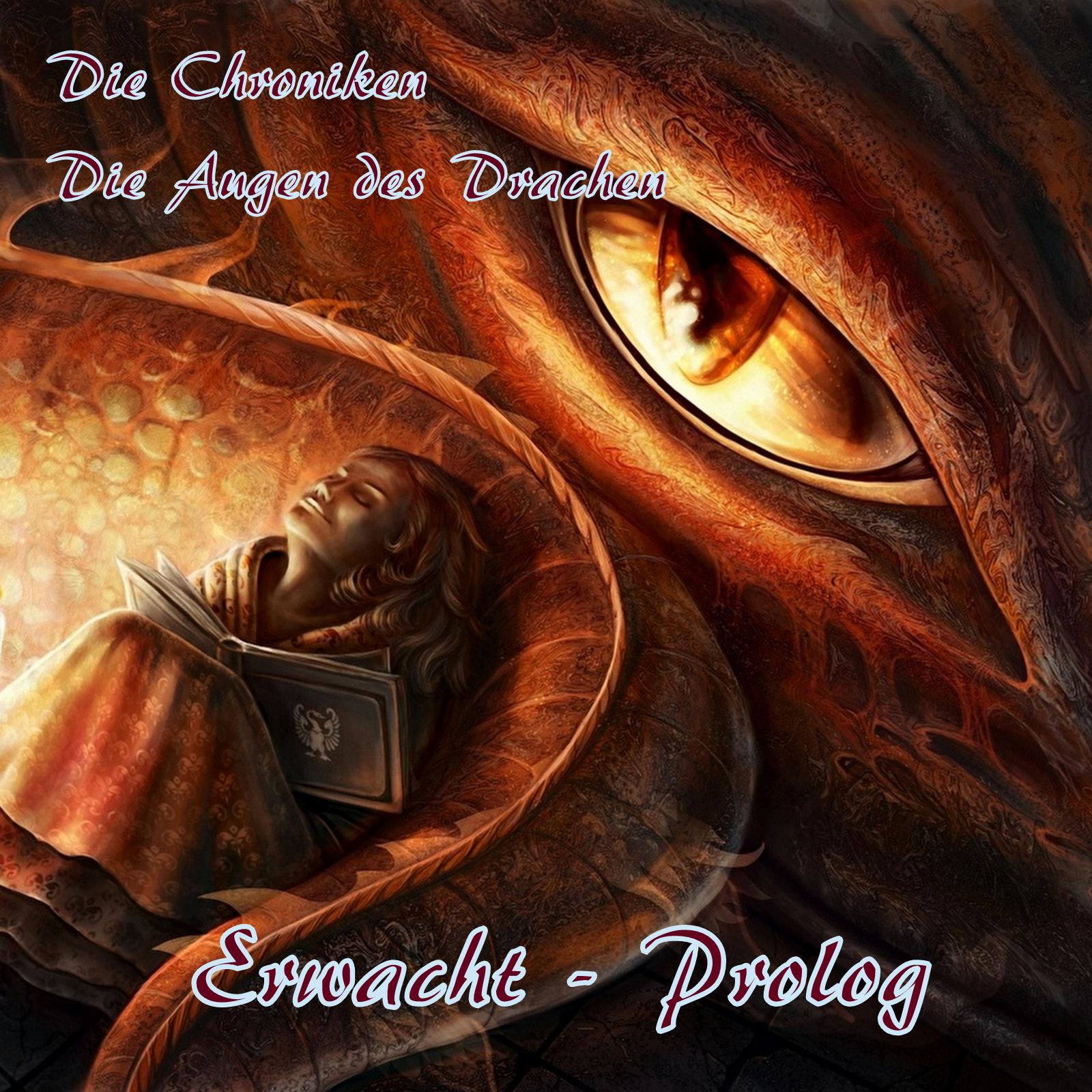 Die Augen des Drachen 01 - Erwacht - Prolog