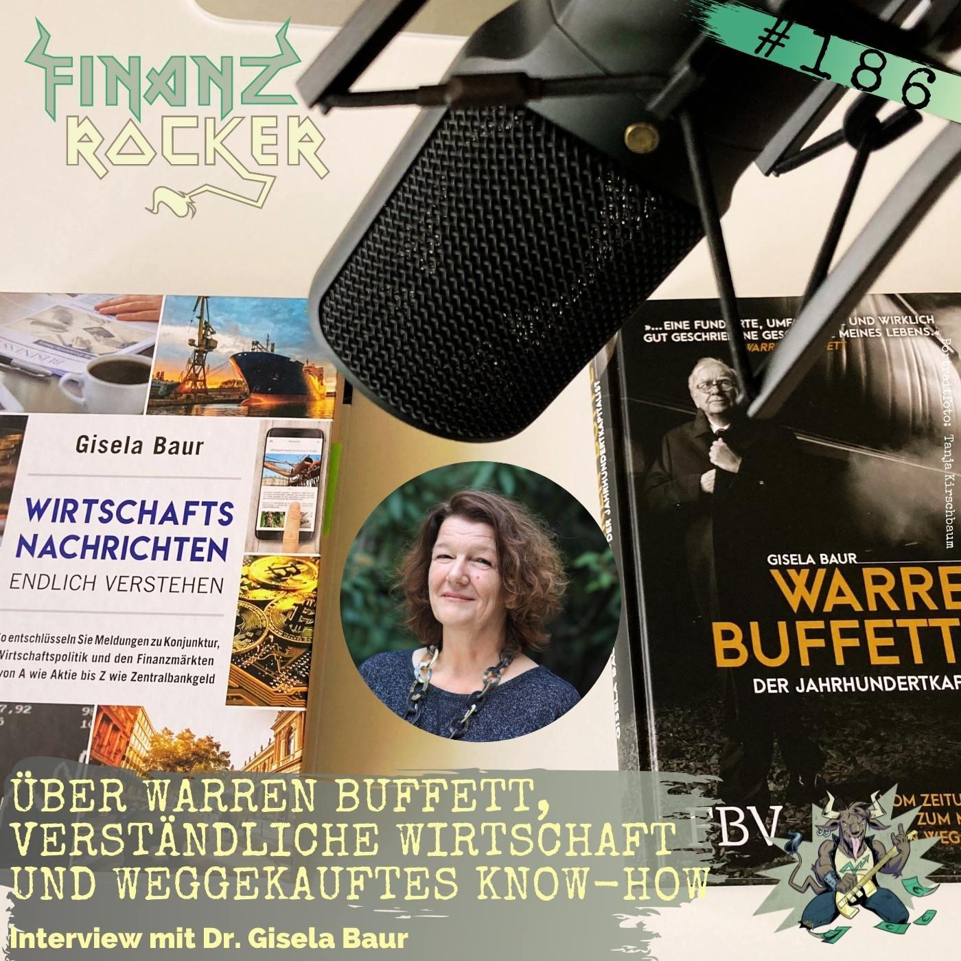 Folge 186: Über Warren Buffett, verständliche Wirtschaft und weggekauftes Know-how - Interview mit Dr. Gisela Baur