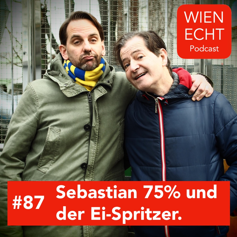 #87 - Sebastian 75% und der Ei-Spritzer.
