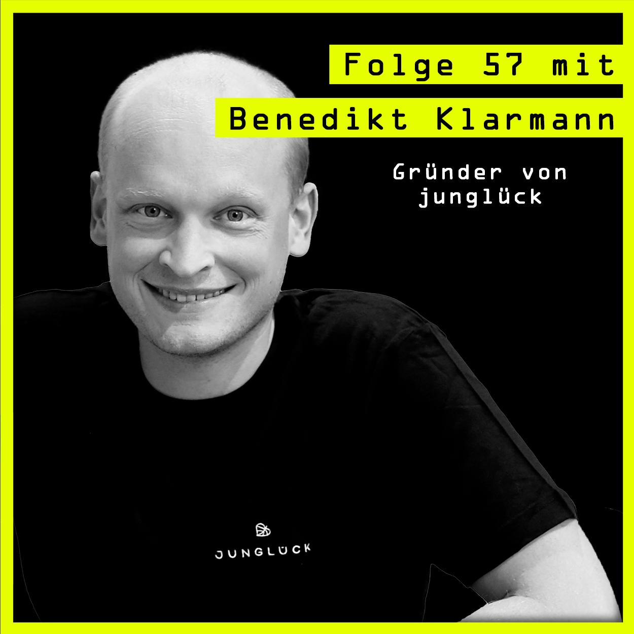 #57 mit Benedikt Klarmann (Gründer von junglück) über Lernkurven, Stellschrauben und die Welt in 50 Jahren