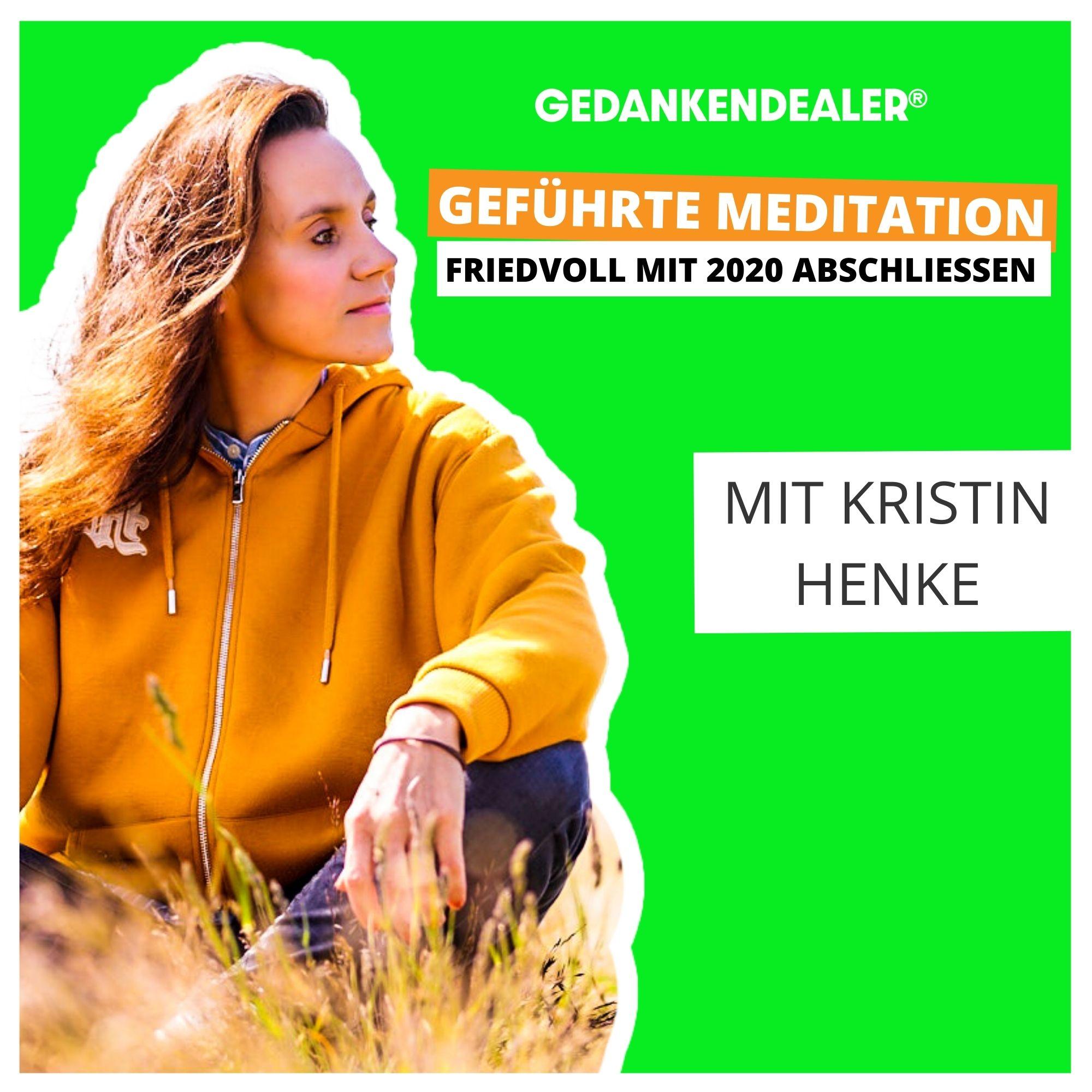 Geführte Meditation: Friedvoll mit 2020 abschließen