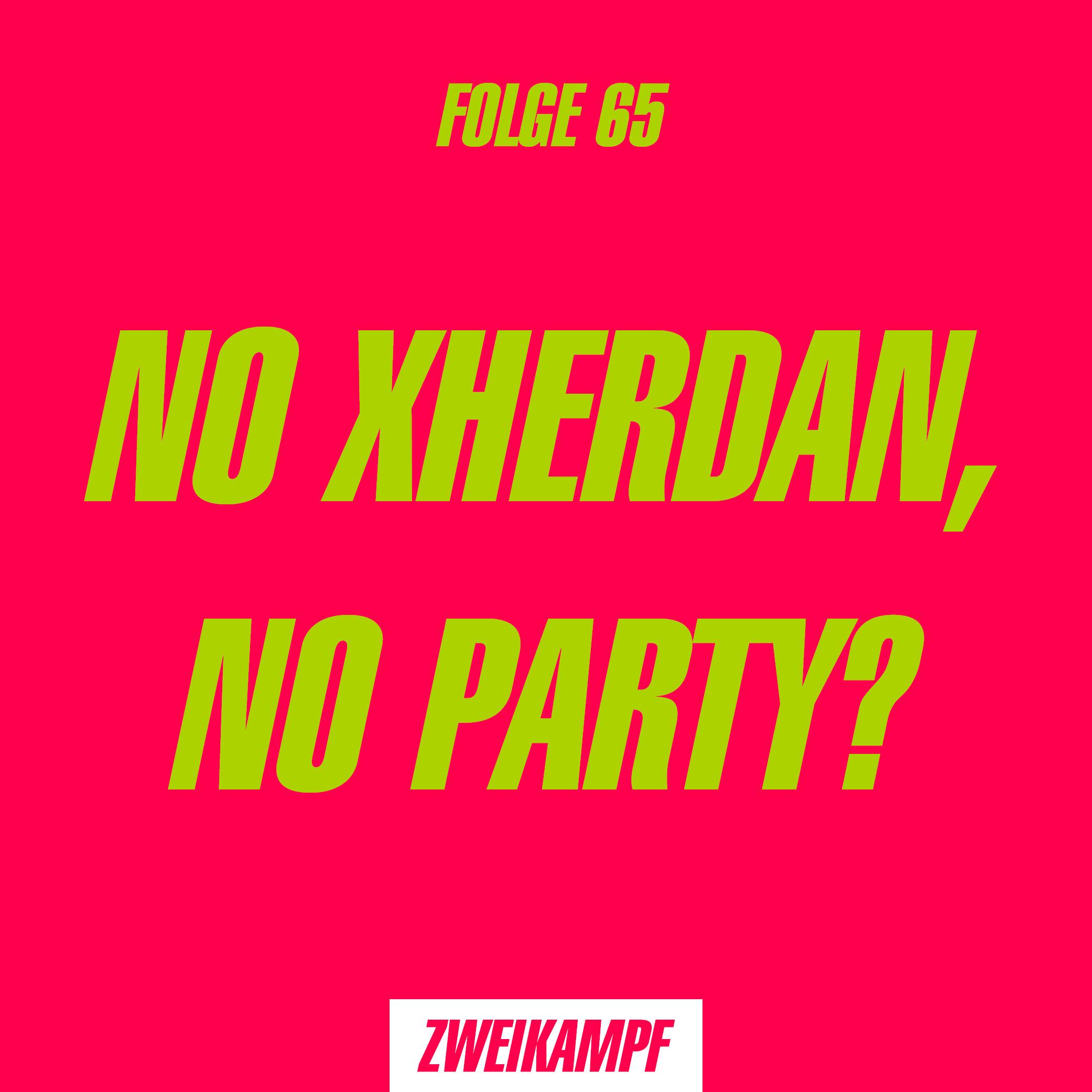 Folge 65: No Xherdan, no Party?