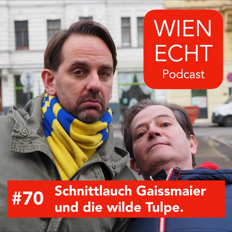 #70 - Schnittlauch Gaissmaier und die wilde Tulpe.