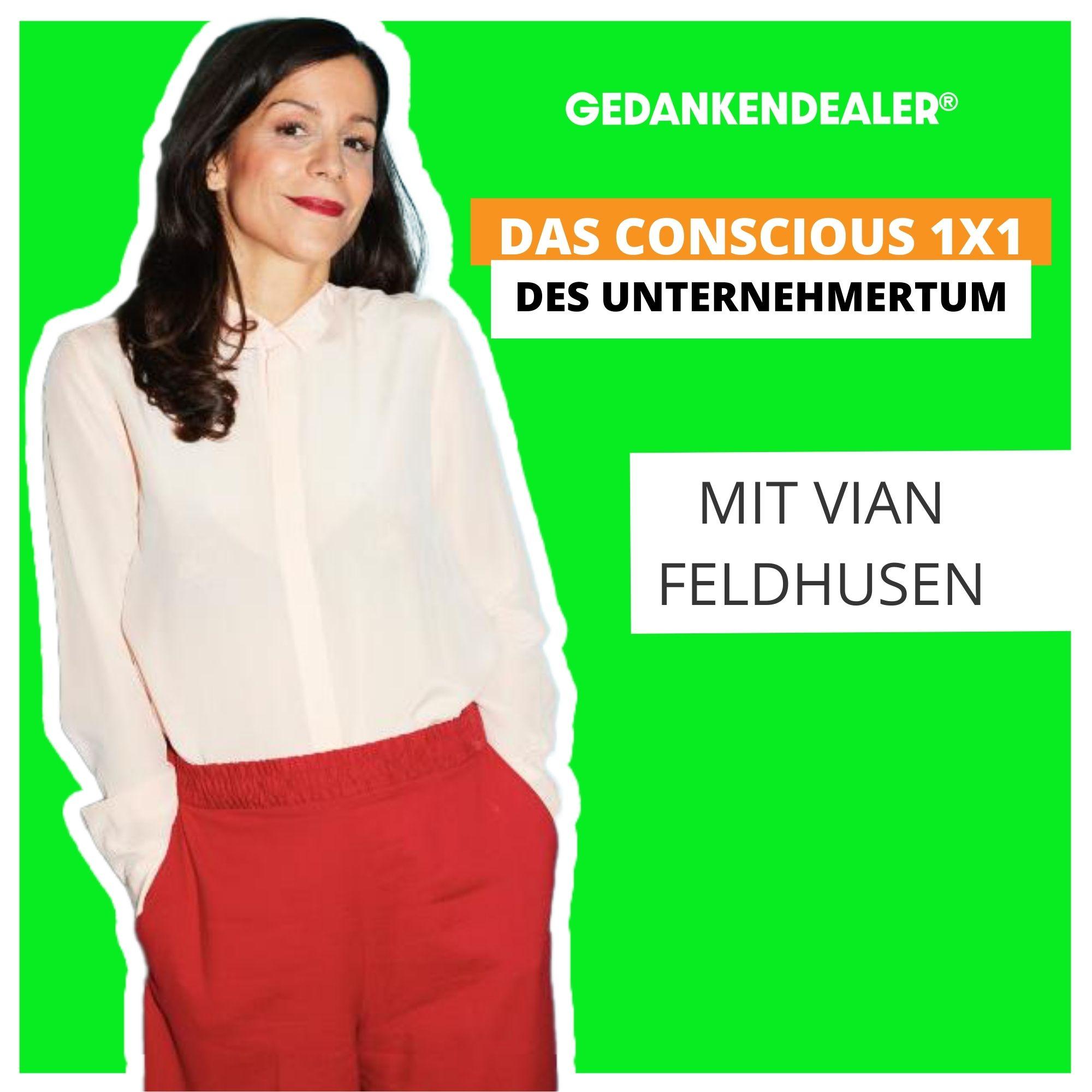 Das conscious 1x1 des Unternehmertum - im Talk mit Vian Feldhusen