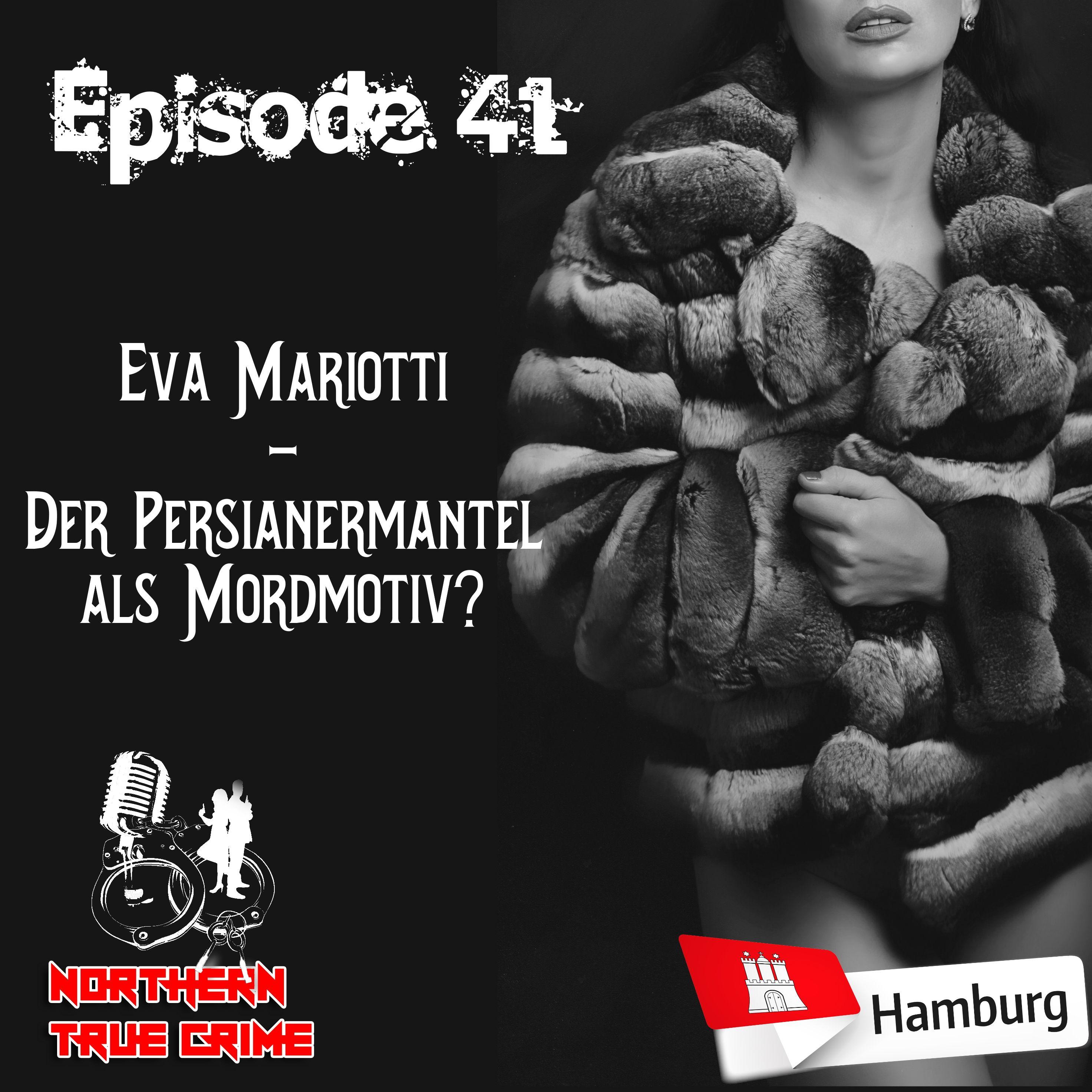 #41 Eva Mariotti - Der Persianermantel als Mordmotiv?