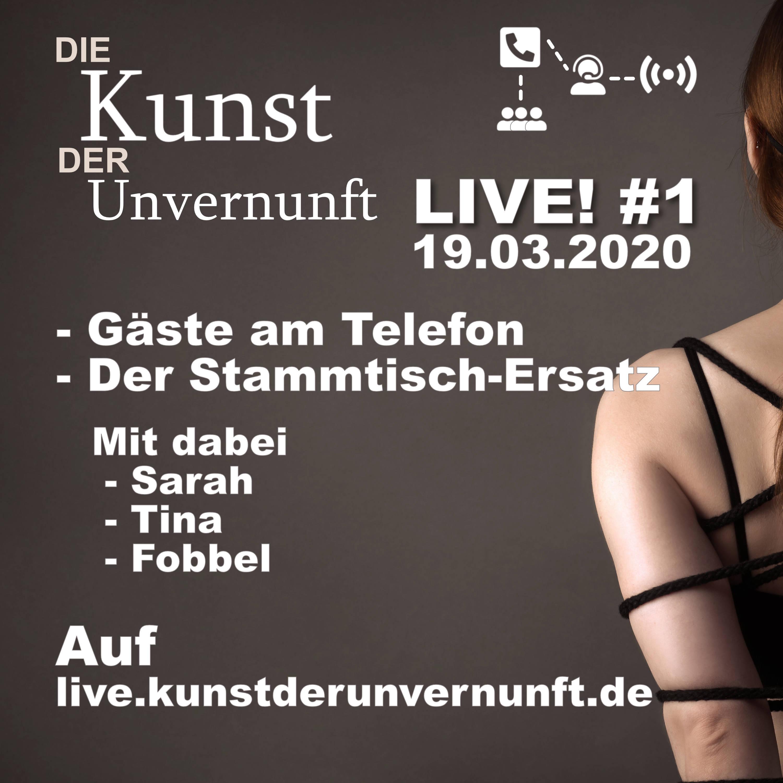 Unvernunft LIVE v. 19.03. - Kink für zu Hause