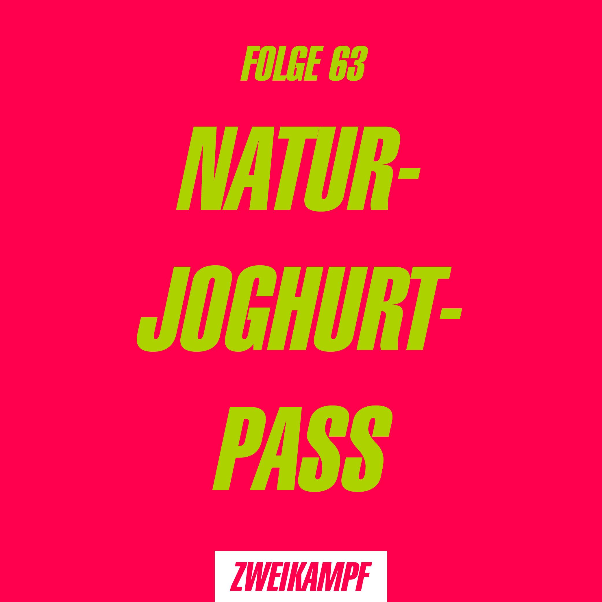 Folge 63: Naturjoghurtpass