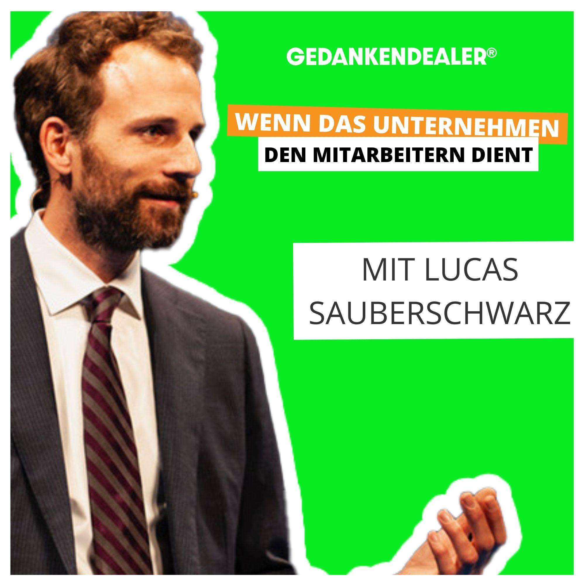 Wenn das Unternehmen den Mitarbeitern dient – im Talk mit Lucas Sauberschwarz