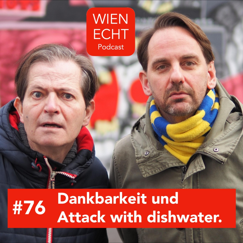 #76 - Dankbarkeit und Attack with dishwater.