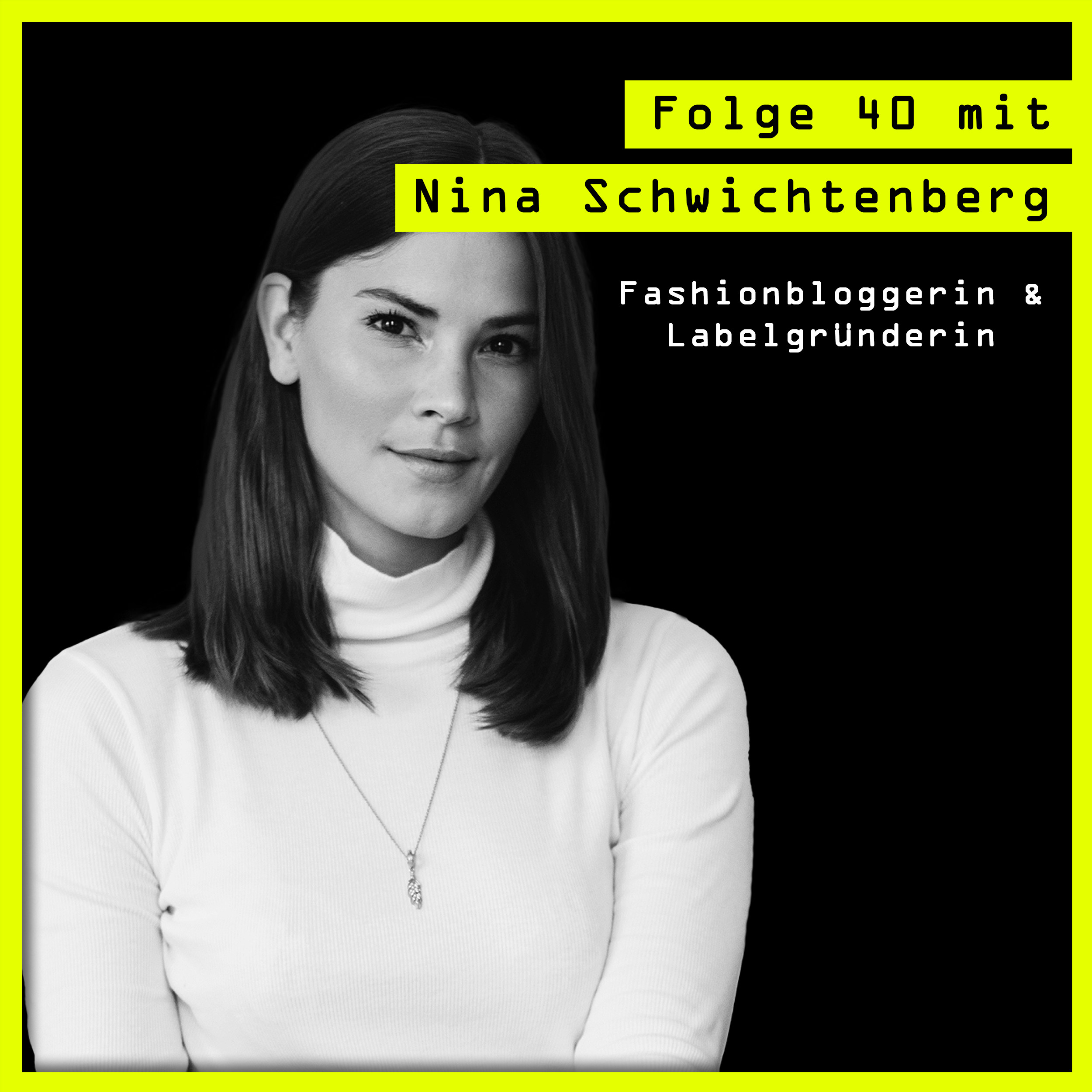 #40 mit Nina Schwichtenberg (Bloggerin, Founder, Creative Director): Über den Anspruch, Dinge selber machen & Naivität