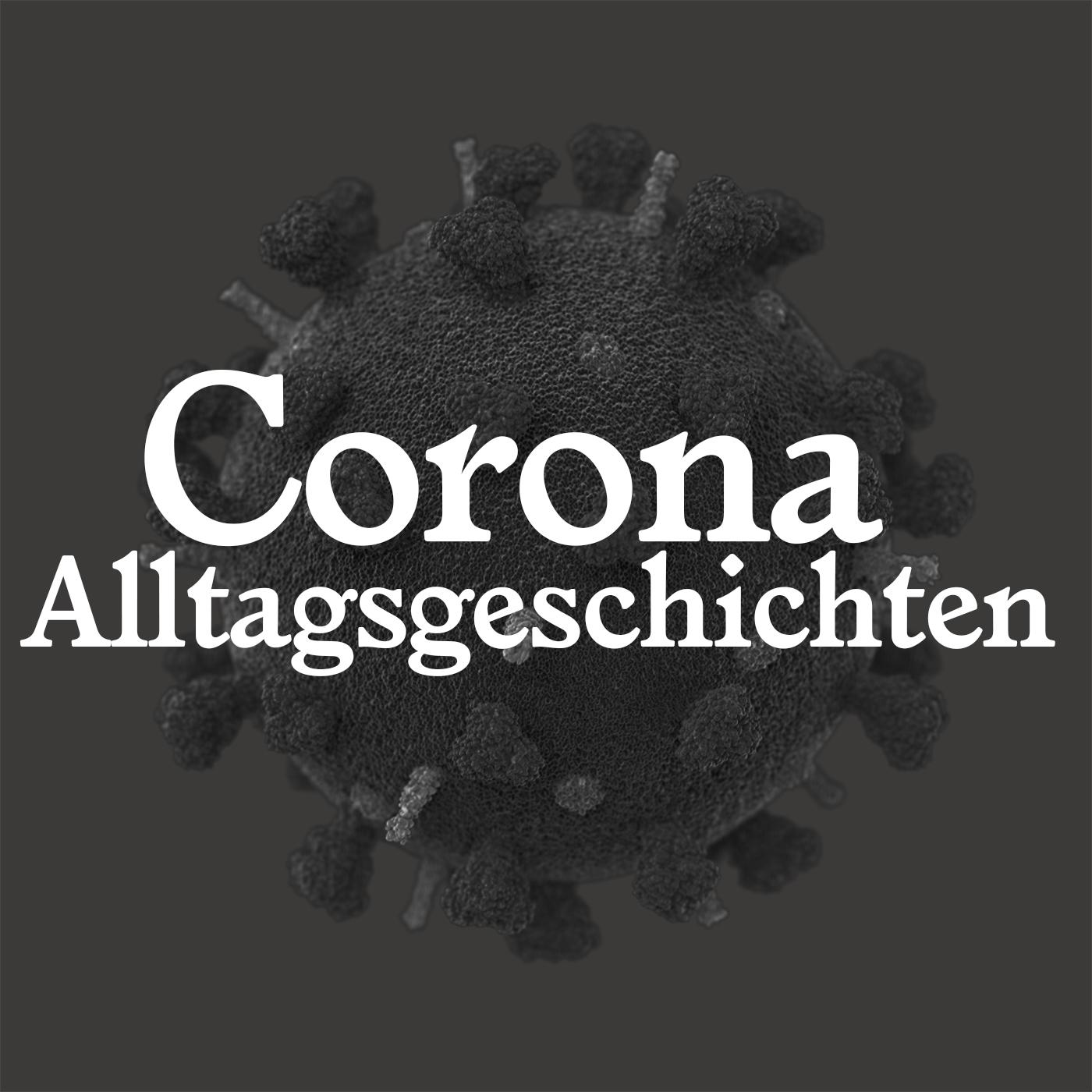 """""""Der Mensch, der das Virus gebracht hat, gehört auf's Kreuz genagelt"""" – Corona-Alltagsgeschichten"""