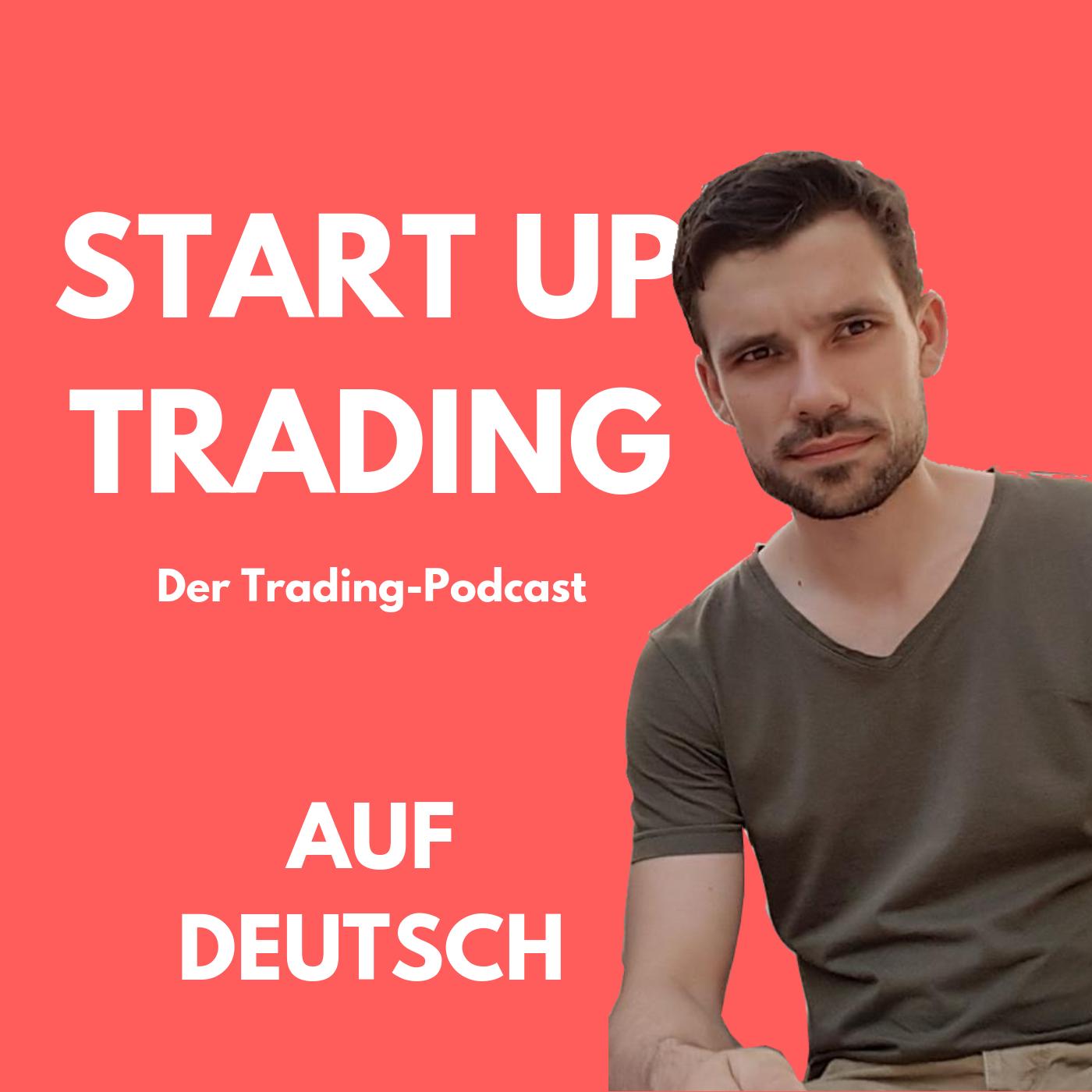 Start Up Trading | Dein Podcast über Investieren, Trading und Finanzen | auf Deutsch