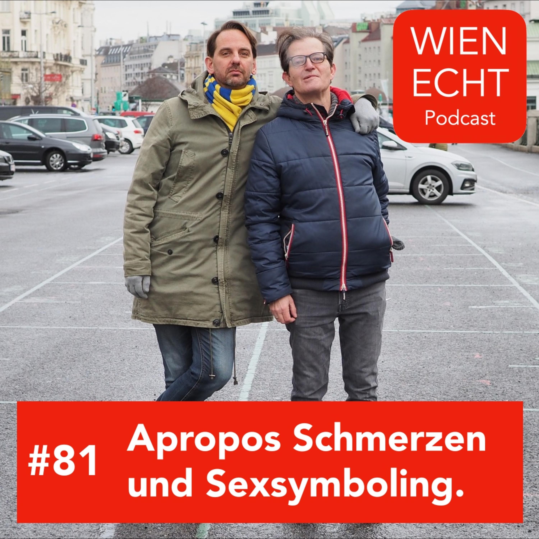 #81 - Apropos Schmerzen und Sexsymboling.