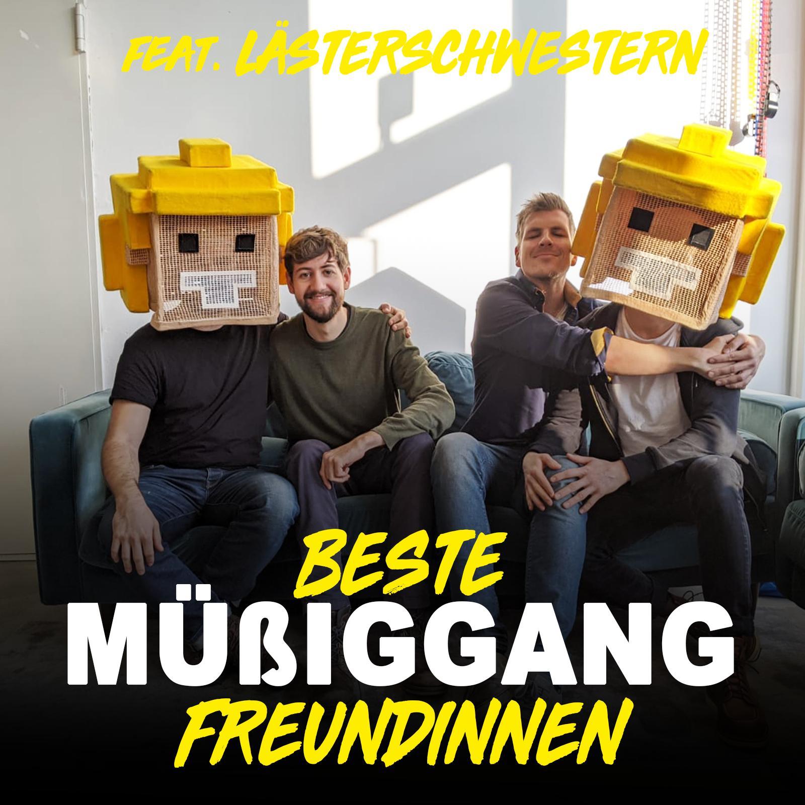 Müßiggang ft. Die Lästerschwestern