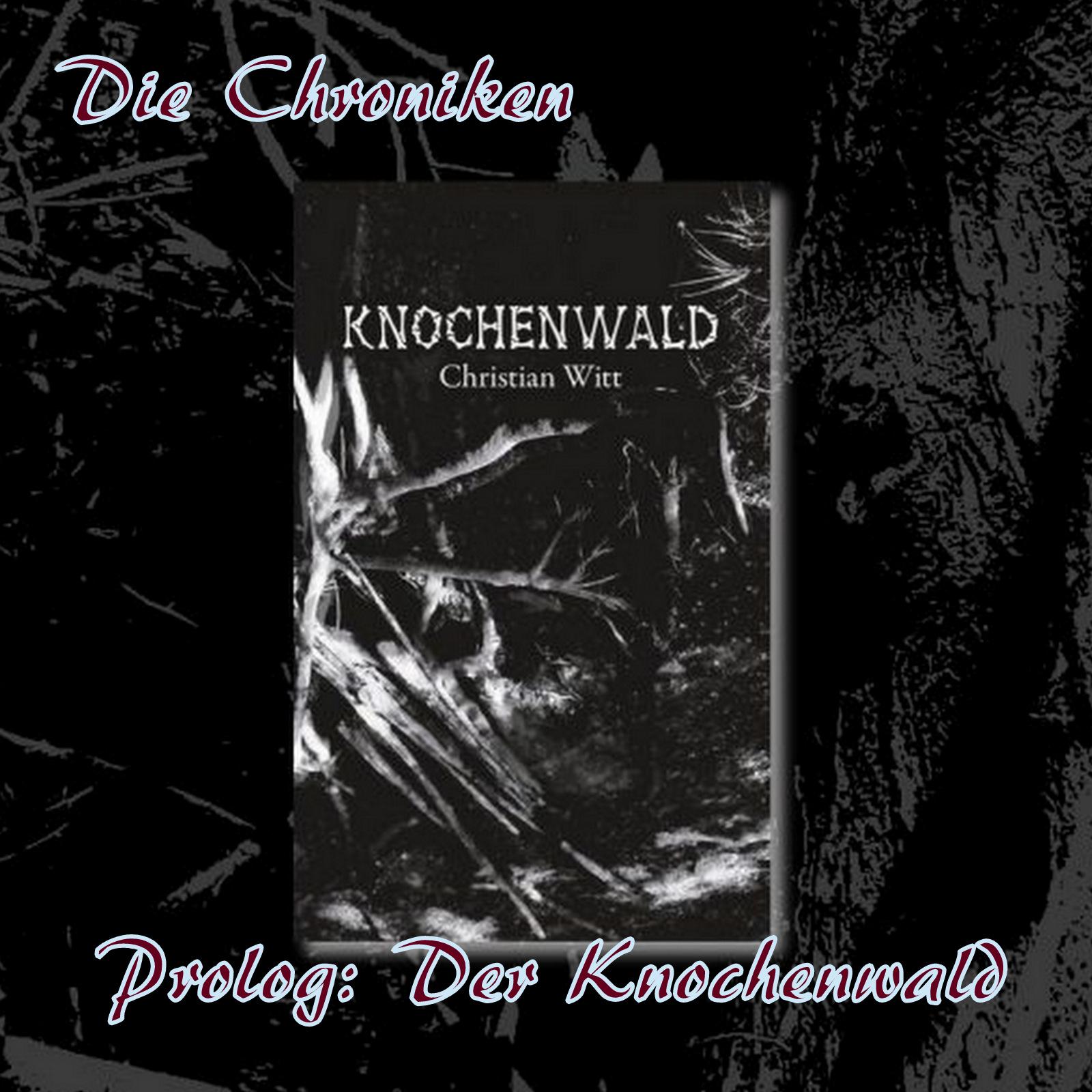 Knochenwald - Prolog: Der Knochenwald