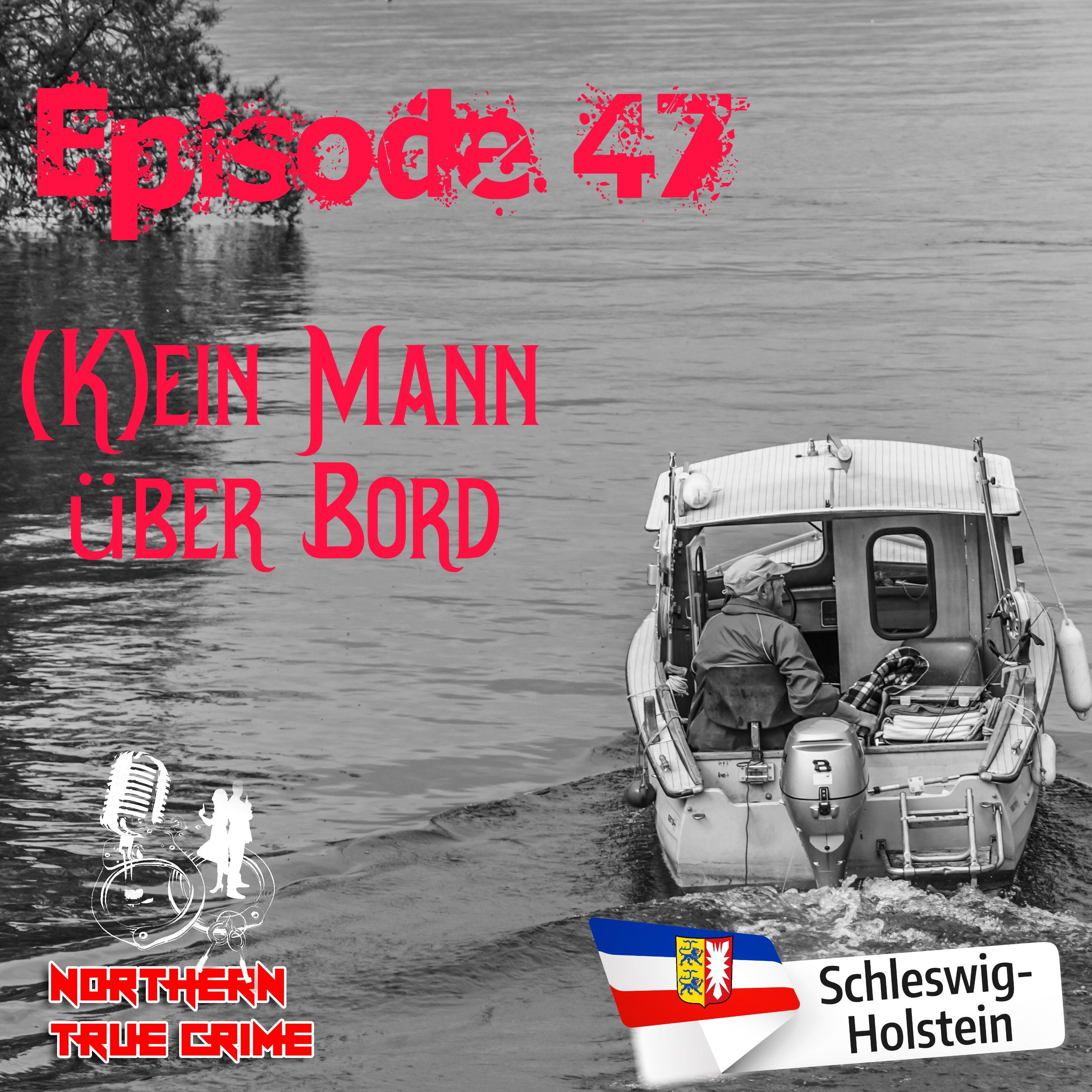 #47 (K)ein Mann über Bord