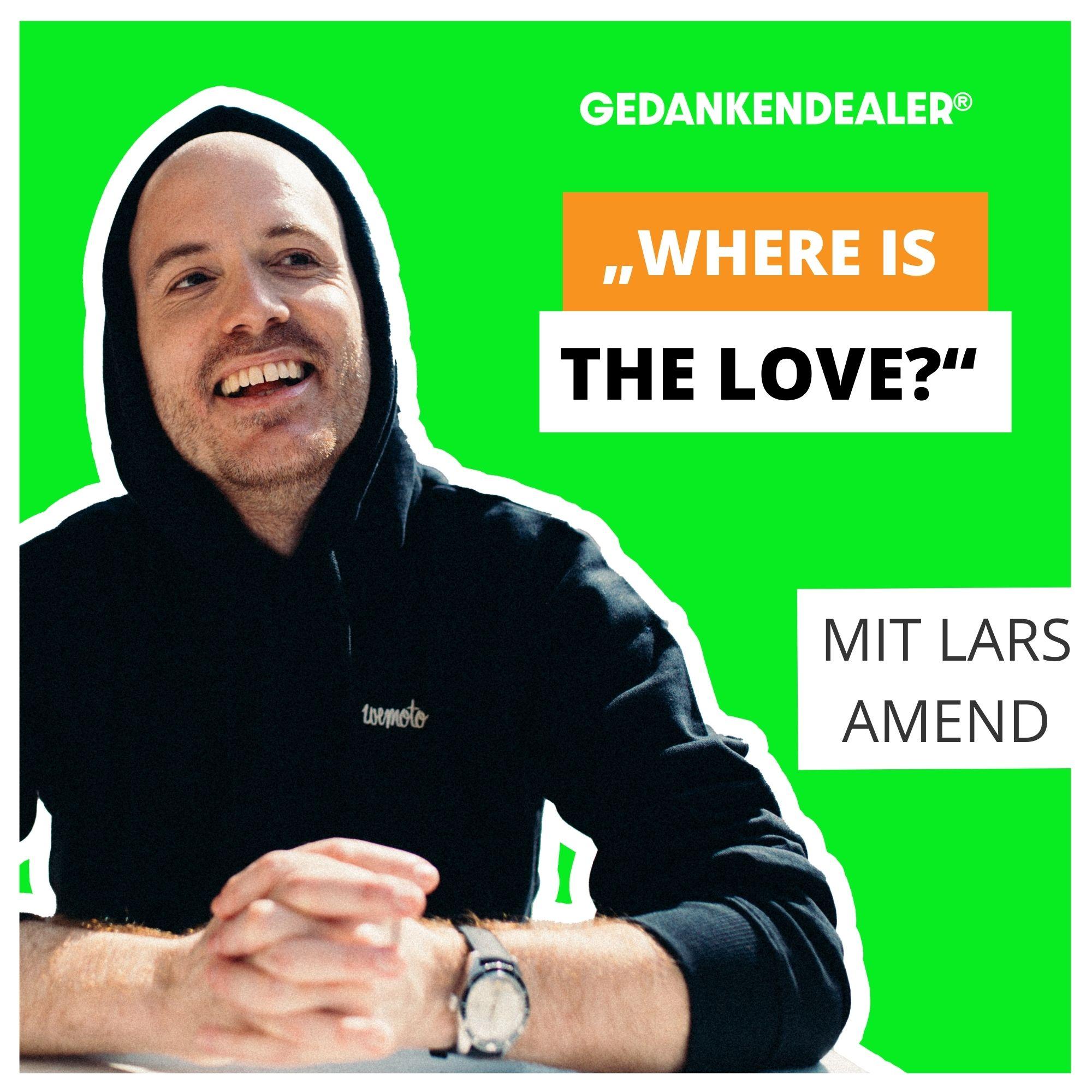 """""""Where is the Love?"""" im Talk mit Lars Amend."""