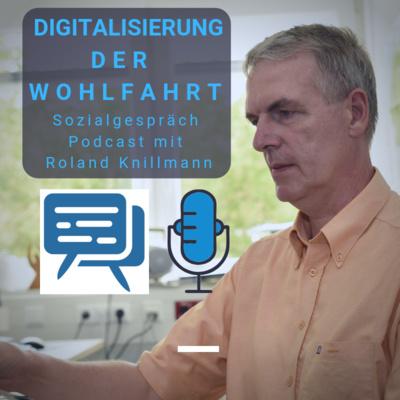 Digitalisierung der Wohlfahrt: Sozialgespräch mit Roland Knillmann