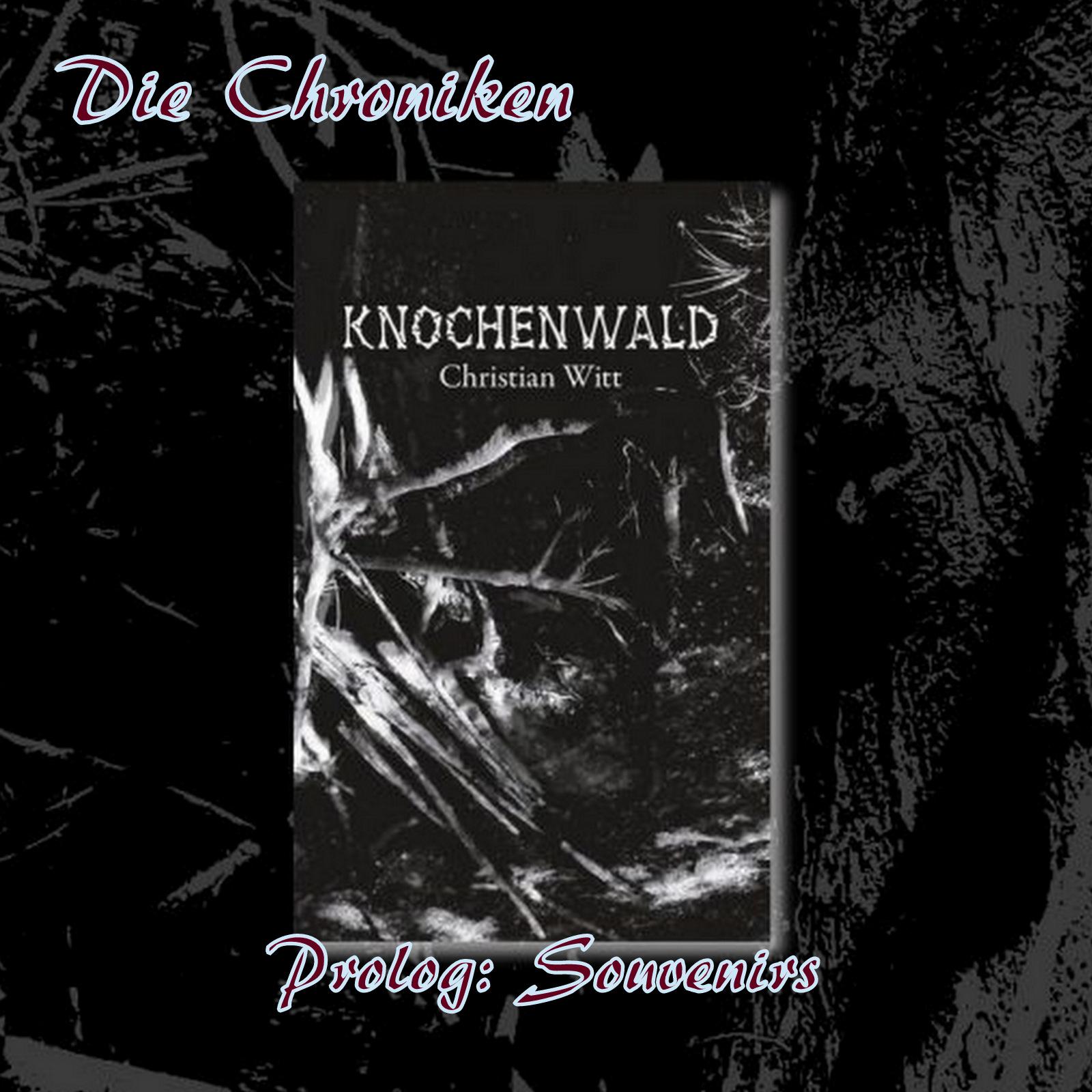 Knochenwald - Prolog: Souvenirs