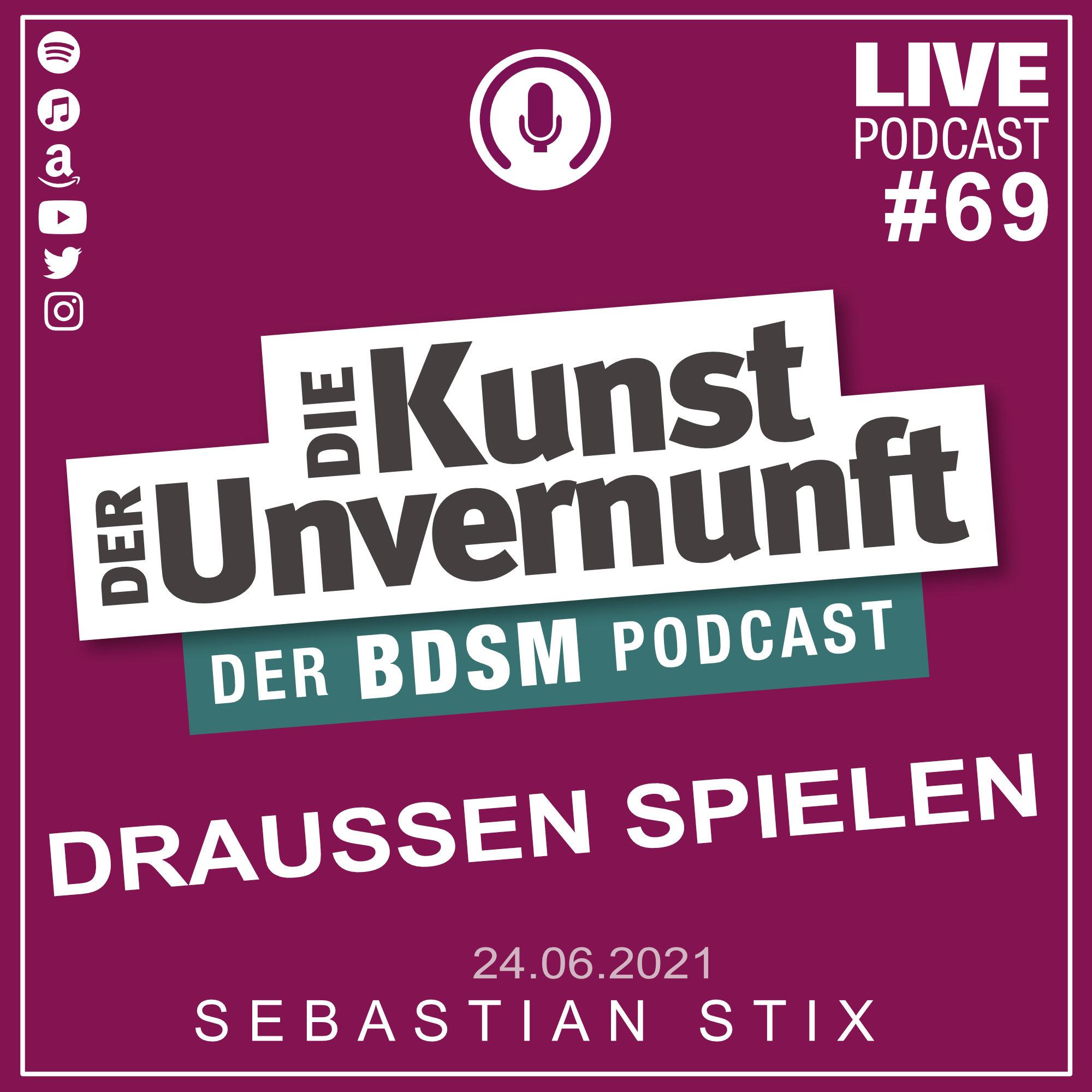 Unvernunft Live 24.06.2021 - Thema DRAUSSEN