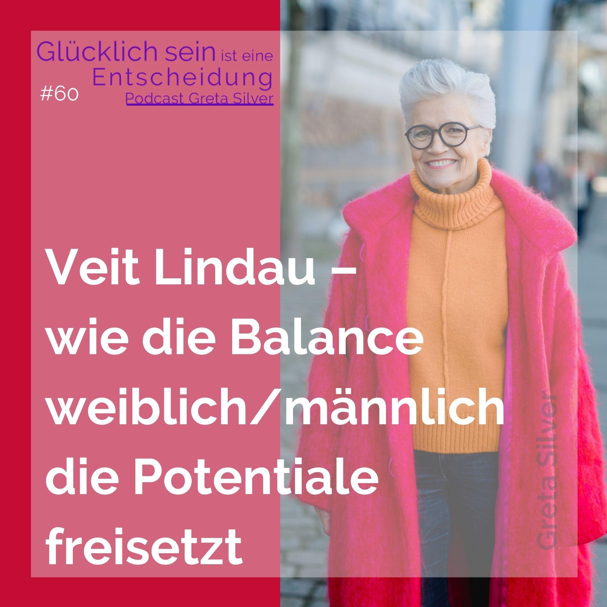 #60 Veit Lindau – wie die Balance weiblich/männlich die Potentiale freisetzt