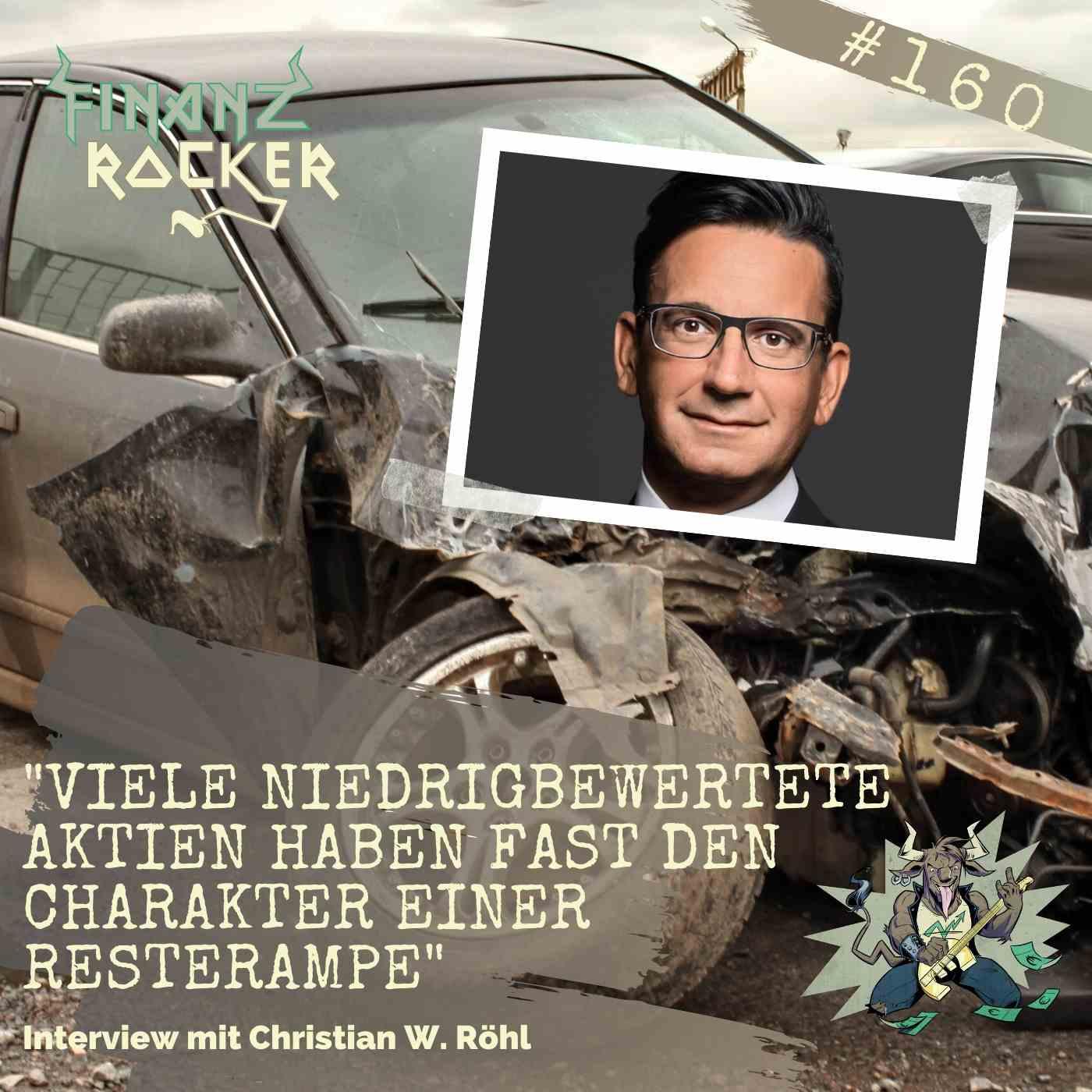 """Folge 160: """"Viele niedrigbewertete Aktien haben fast den Charakter einer Resterampe"""" - Interview mit Christian W. Röhl"""