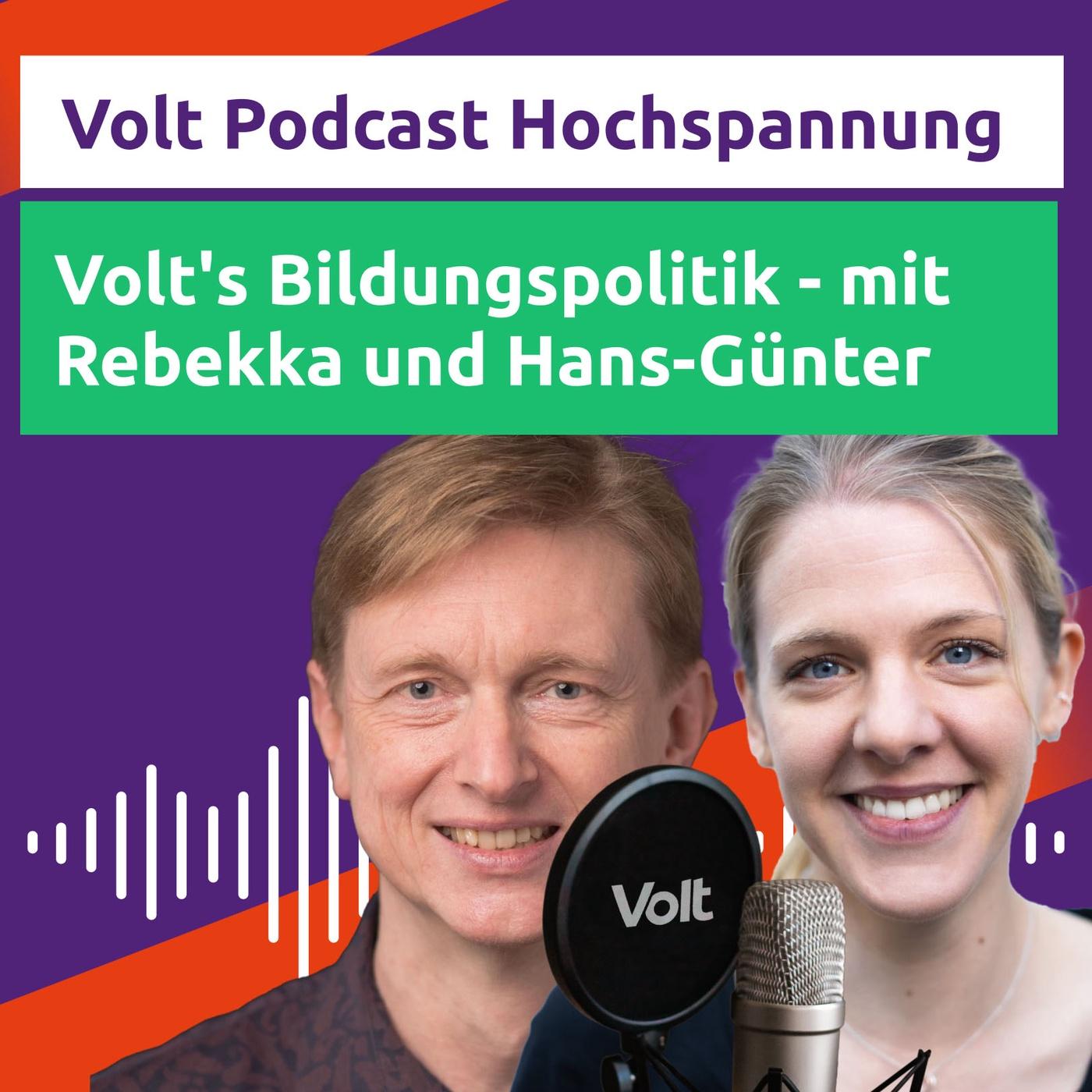 #Wahlprogrammfolge: Volts Bildungspolitik - mit Rebekka und Hans-Günter - Hochspannung Podcast