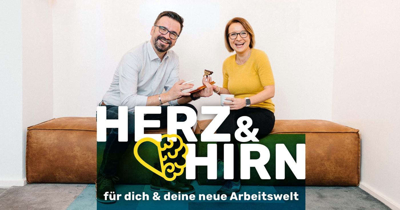 HERZ & HIRN – Der Podcast für dich und deine neue Arbeitswelt