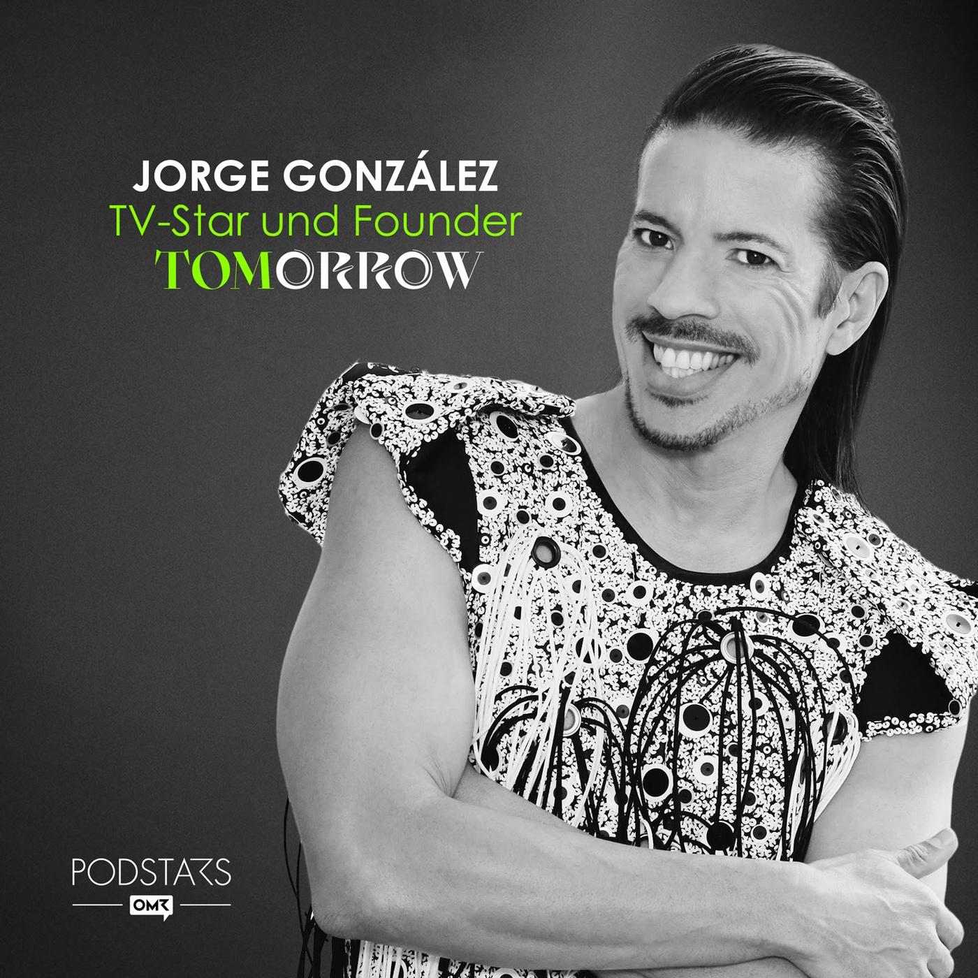 """""""Du bist gut so wie du bist"""" – mit Jorge González, TV-Star und Founder"""